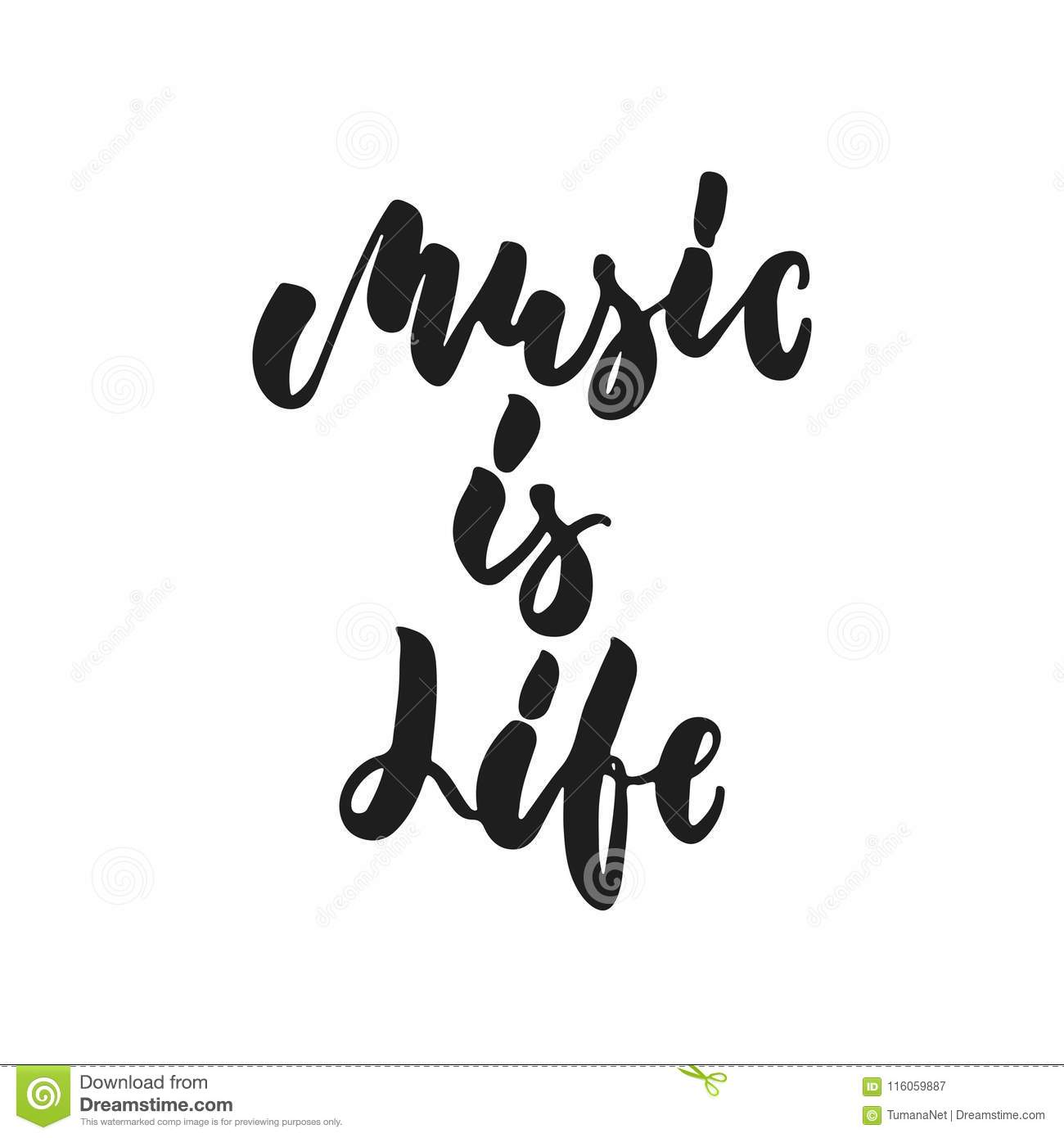 Music Is Life Hand Drawn Lettering Quote Isolated On The White Background Fun Brush Ink Vector Illustration For Stock Vector Illustration Of Party Life 116059887