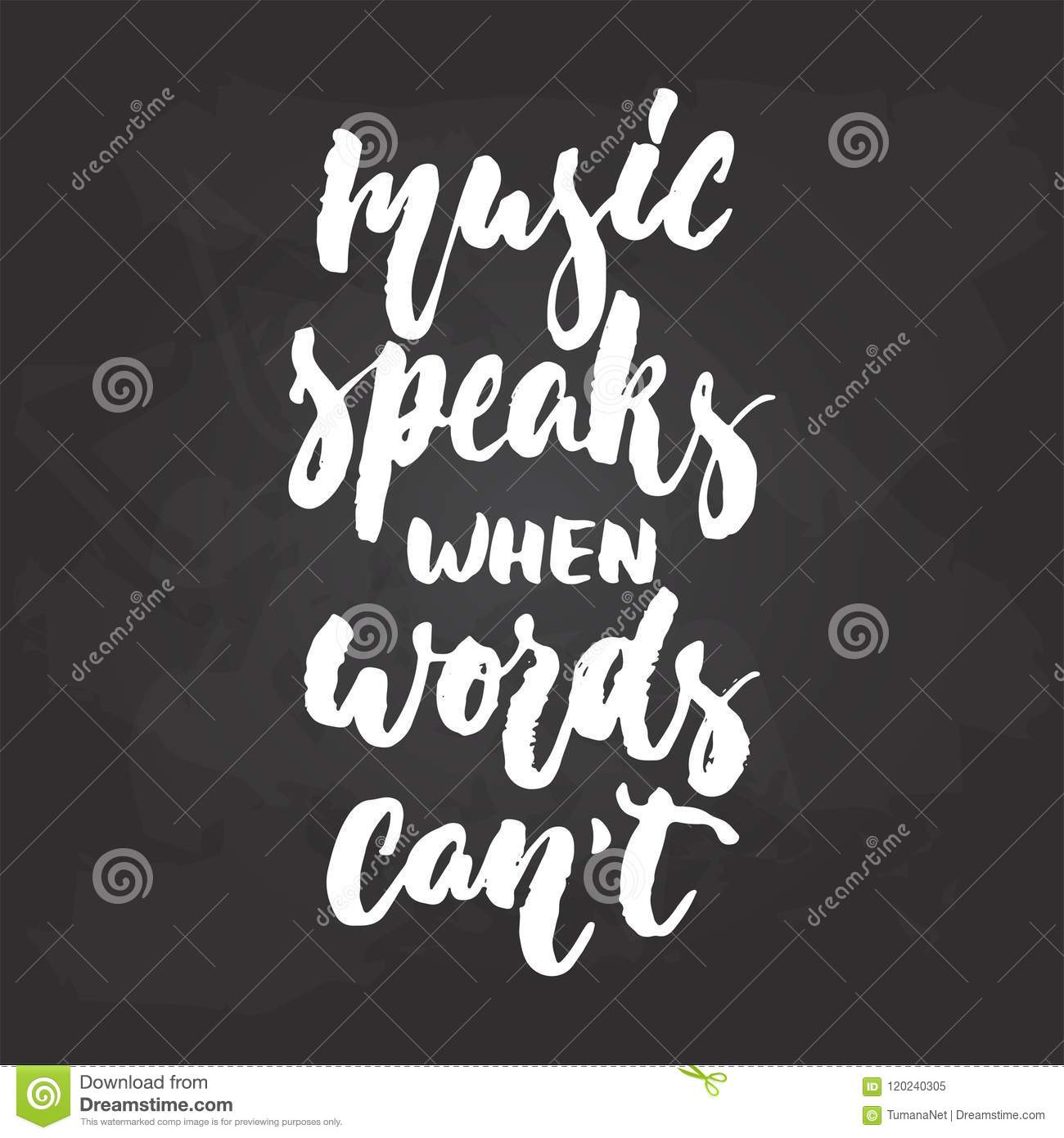 Music Speaks When Words Cant Hand Drawn Musical Lettering Phrase Isolated On The