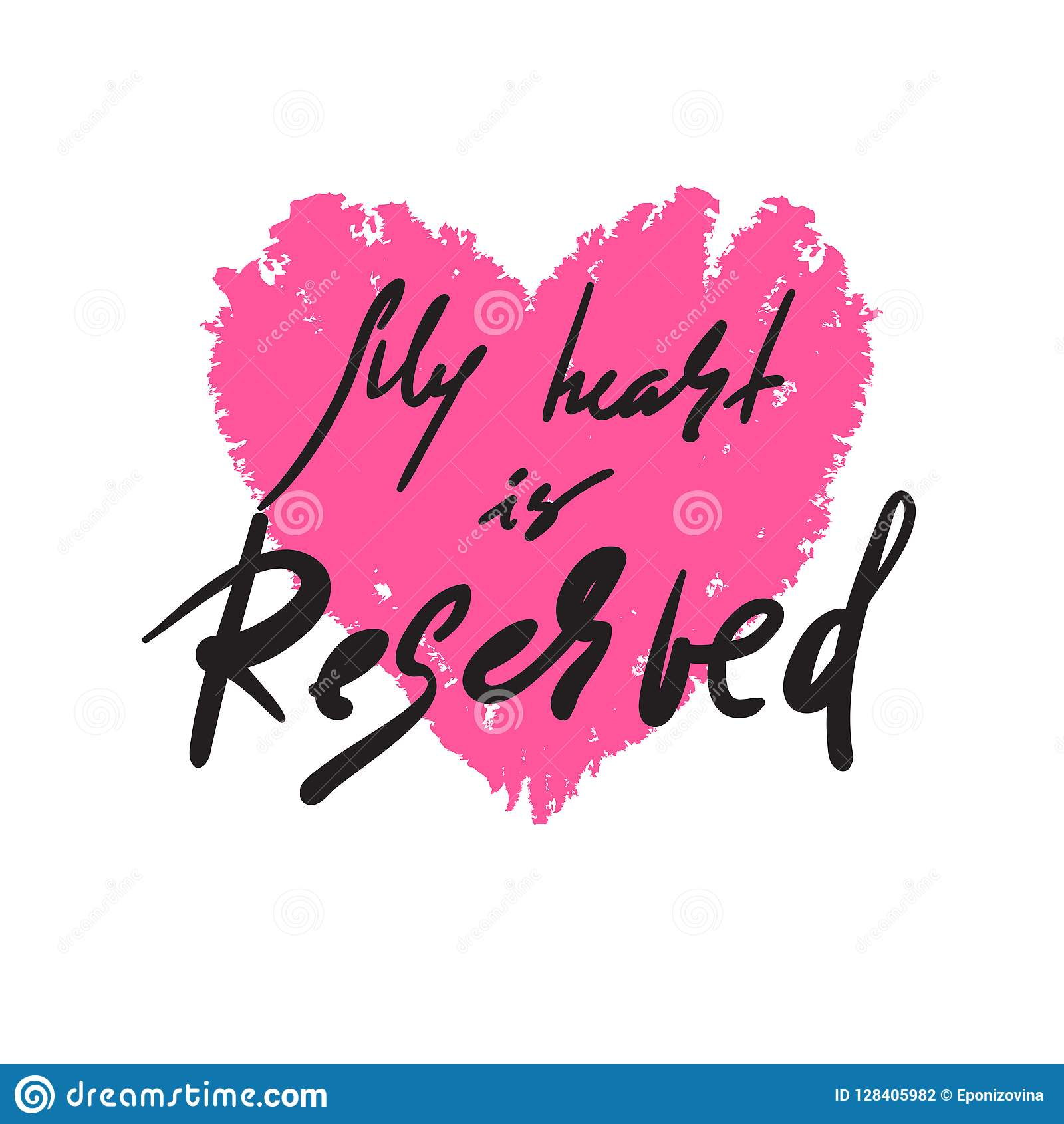 My heart is reserved - simple inspire and motivational quote. Hand drawn beautiful lettering. Print for inspirational poster, t-sh