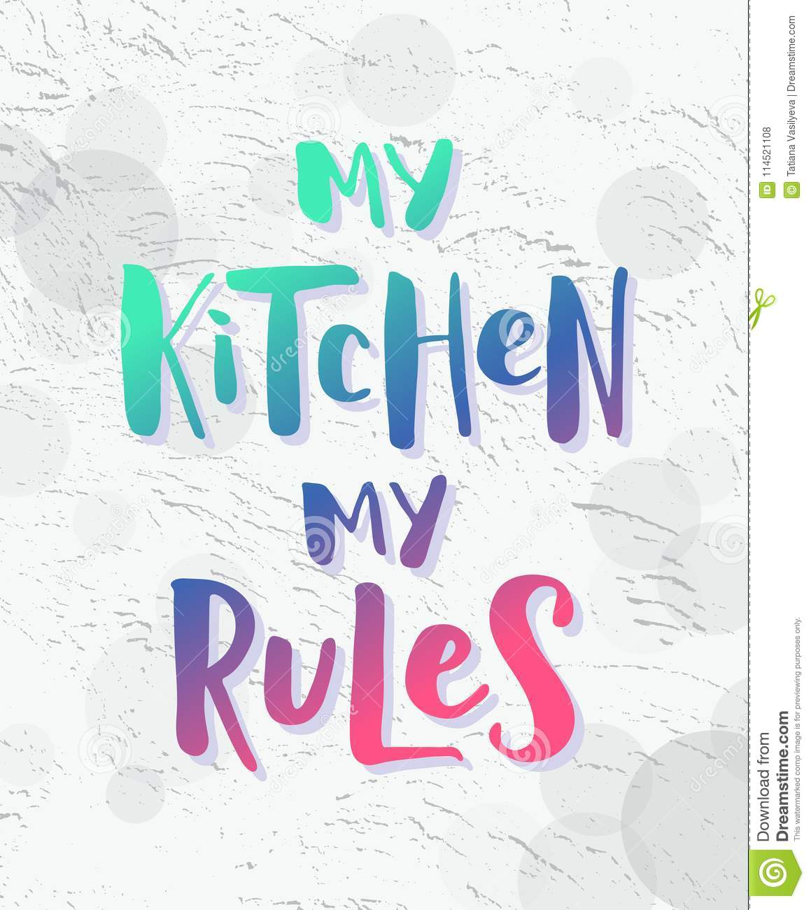 My Kitchen, My Rules. Modern Gradient Effect Text On Light Grunge ...