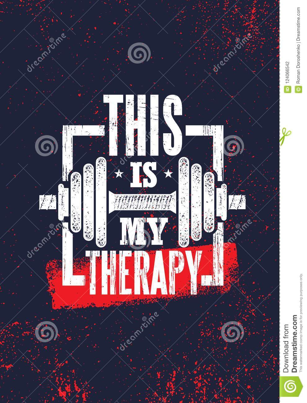 This Is My Therapy Fitness Muscle Workout Motivation Quote Poster Vector Concept Inspiring Gym Creative Illustration Stock Vector Illustration Of Quote Athlete 124066542