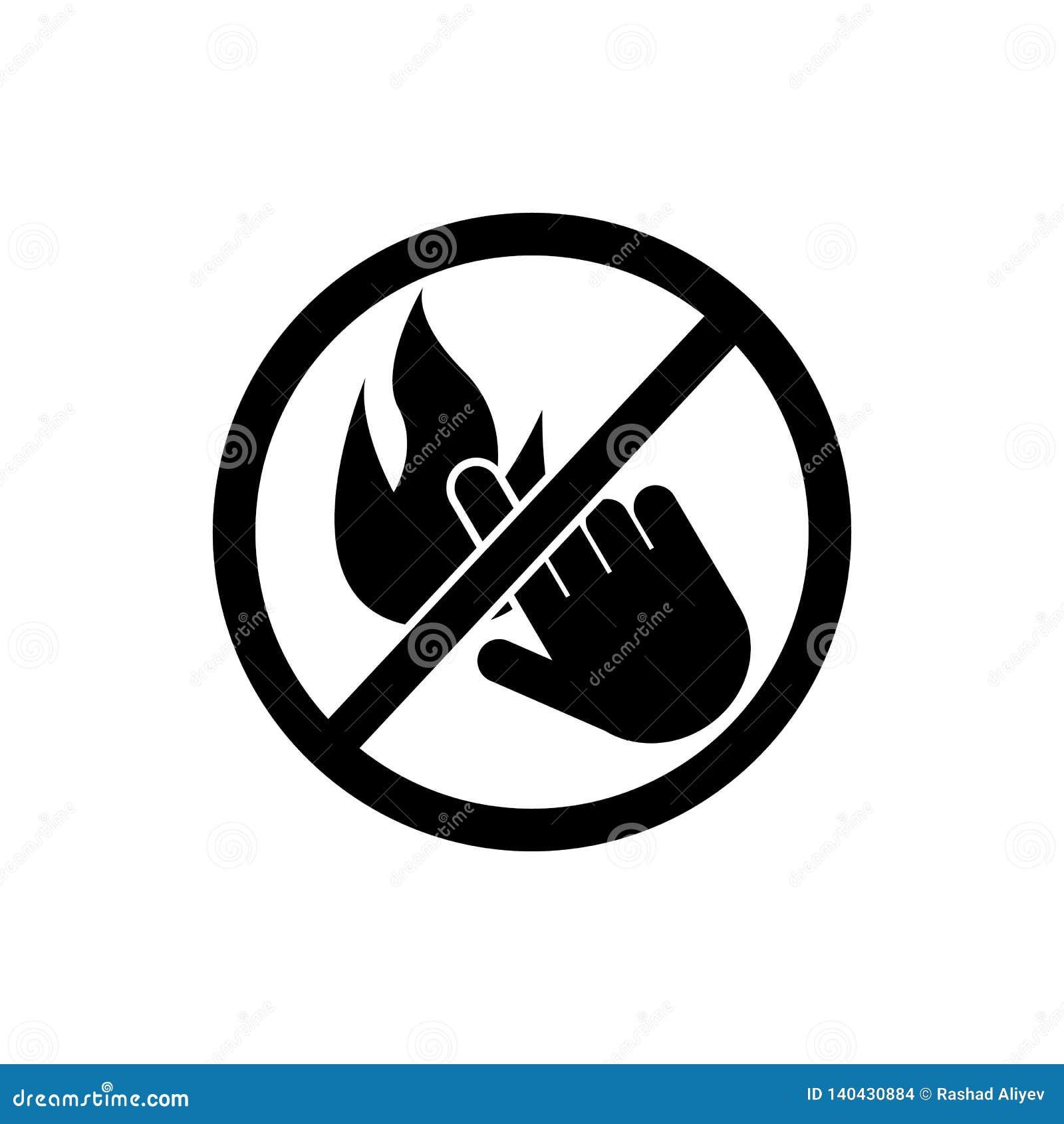 Não toque no ícone do fogo Elemento do ícone do sinal da proibição Ícone superior do projeto gráfico da qualidade Sinais e ícone