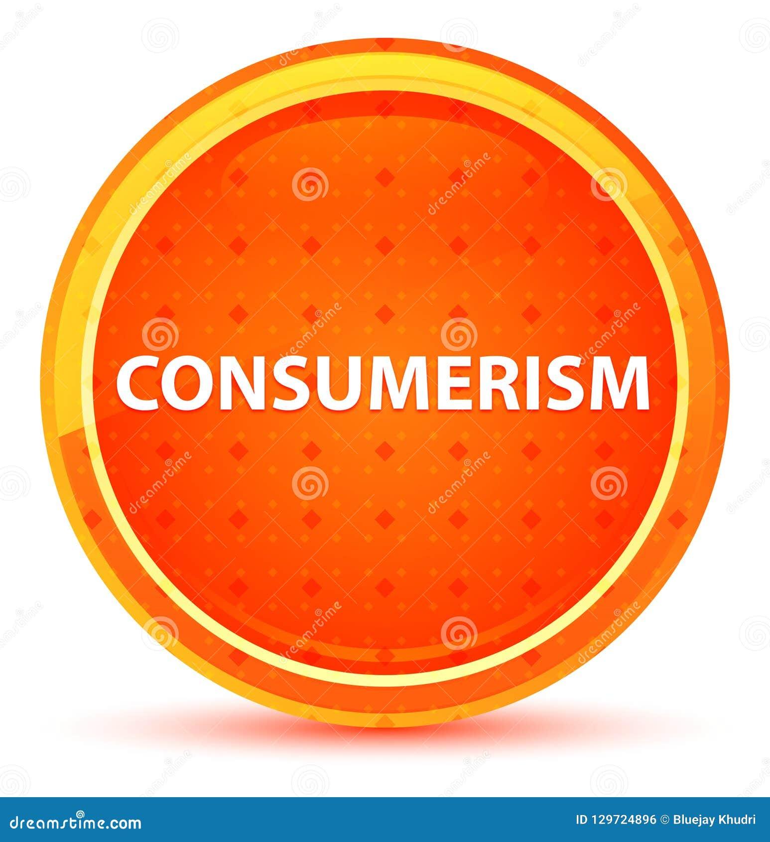 Naturlig orange rund knapp för Consumerism