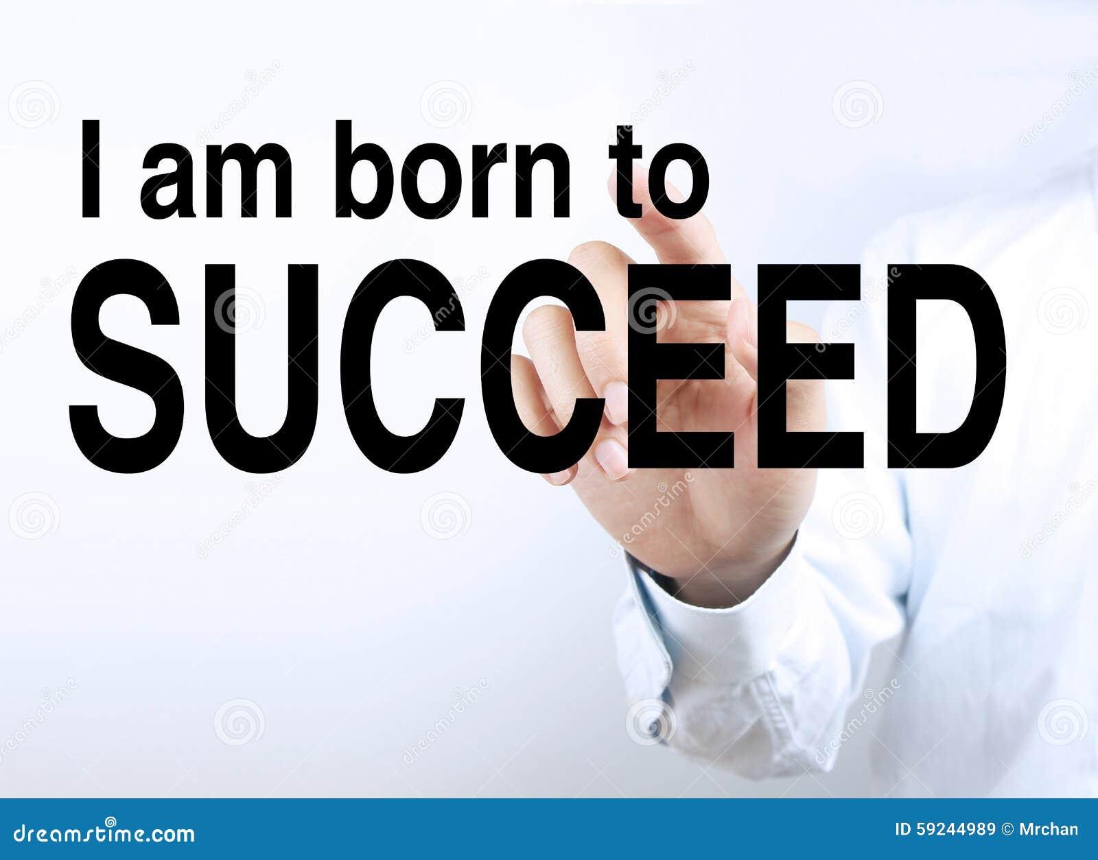 Nazco tener éxito