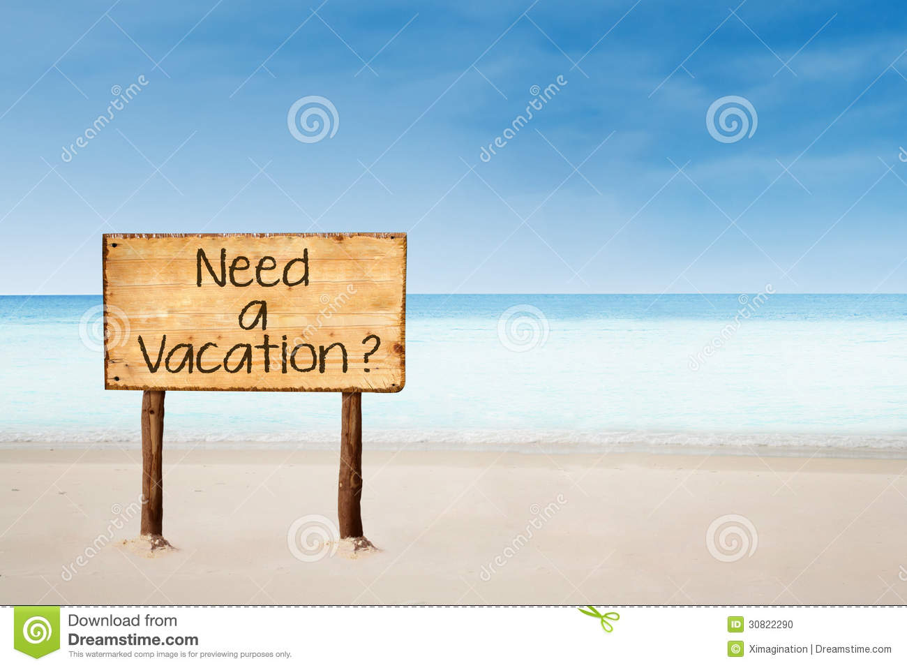 Need A Vacation Sign On Beach Stock Photo  Image of