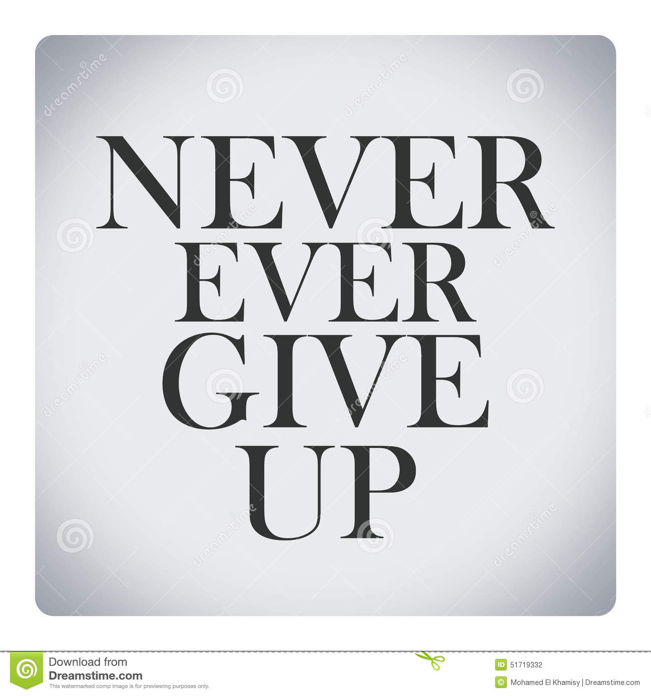 Quote In Life Never Ever Give Upquote About Life Stock Illustration  Image