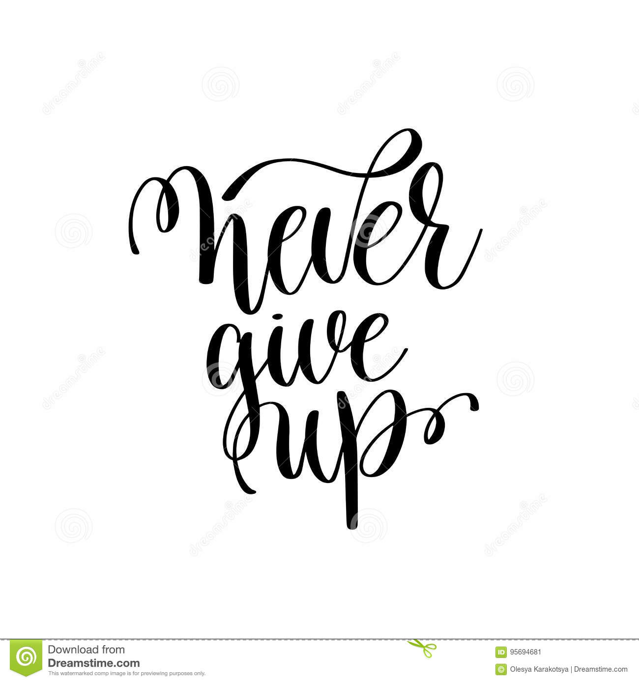 Never Give Up Black And White Ink Lettering Positive Quote