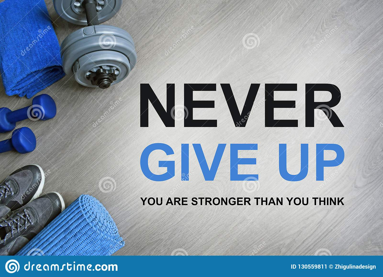 Never Give Up You Are Stronger Than You Think Fitness Motivational