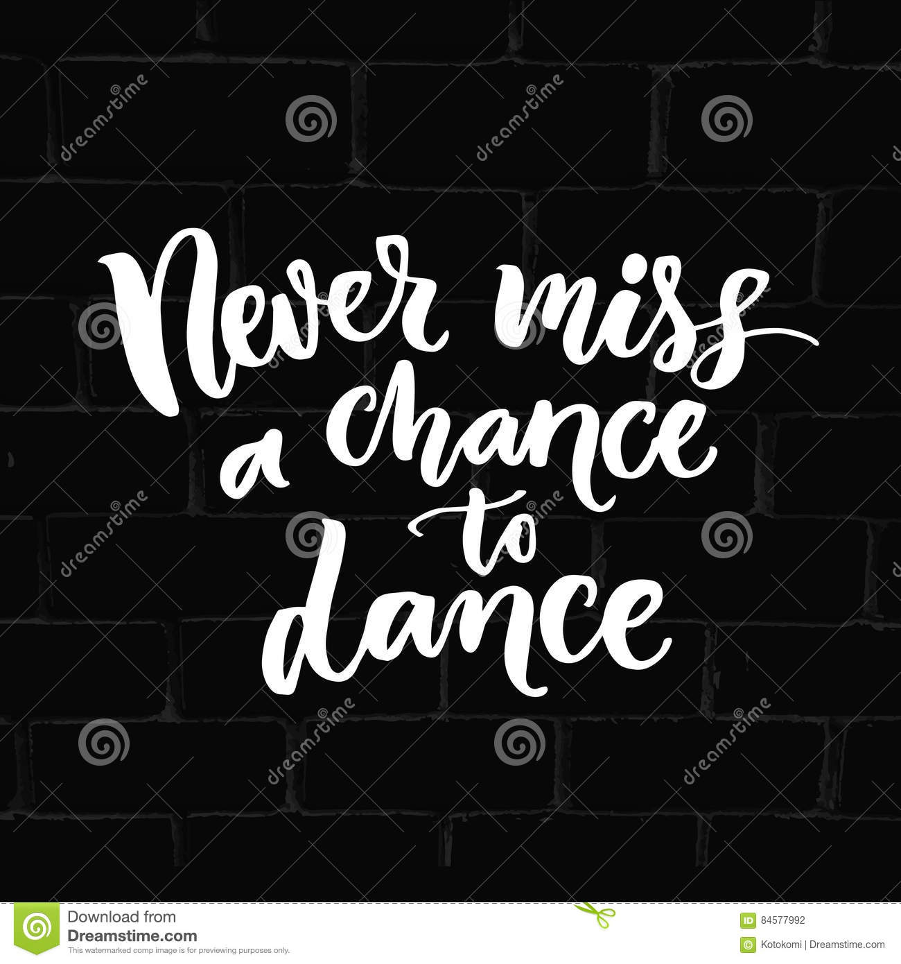 Never Miss A Chance To Dance Inspiration Phrase About Dancing