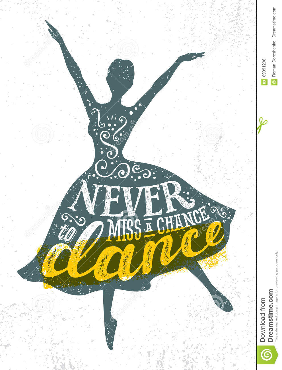 Never Miss A Chance To Dance Motivation Quote Poster Concept. Inspiring Creative Funny Dancing Girl