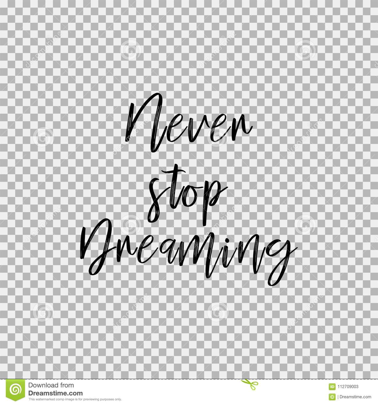 Never Stop Dreaming. Transparent Background Stock Vector