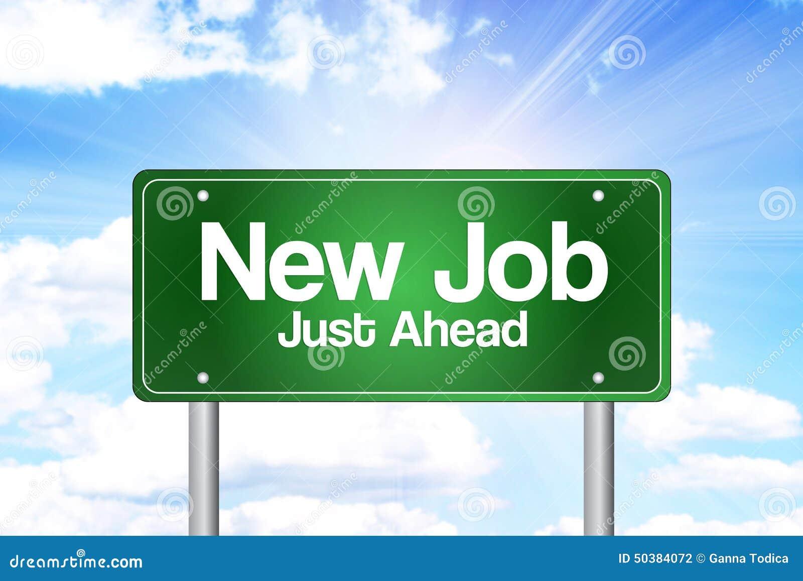 New Job, Just Ahead Green Road Sign, Business Concept