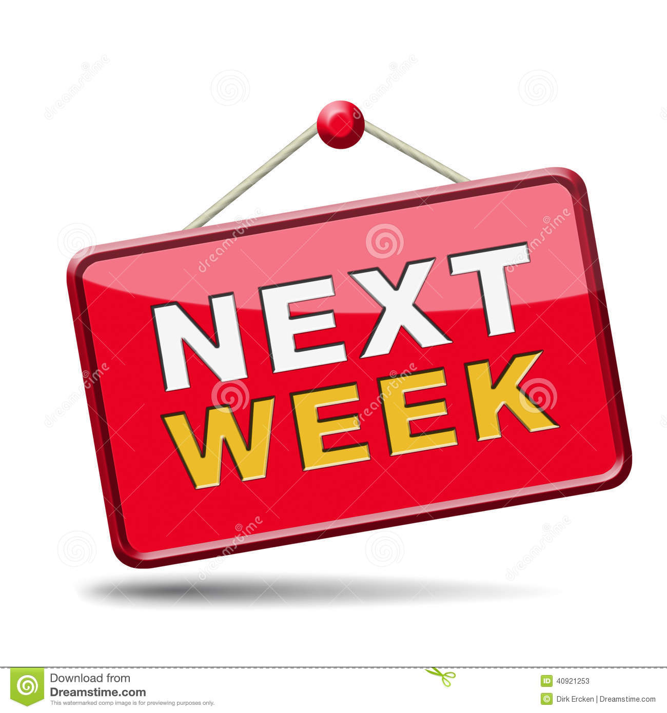 Next week coming soon near future agenda time schedule calendar.