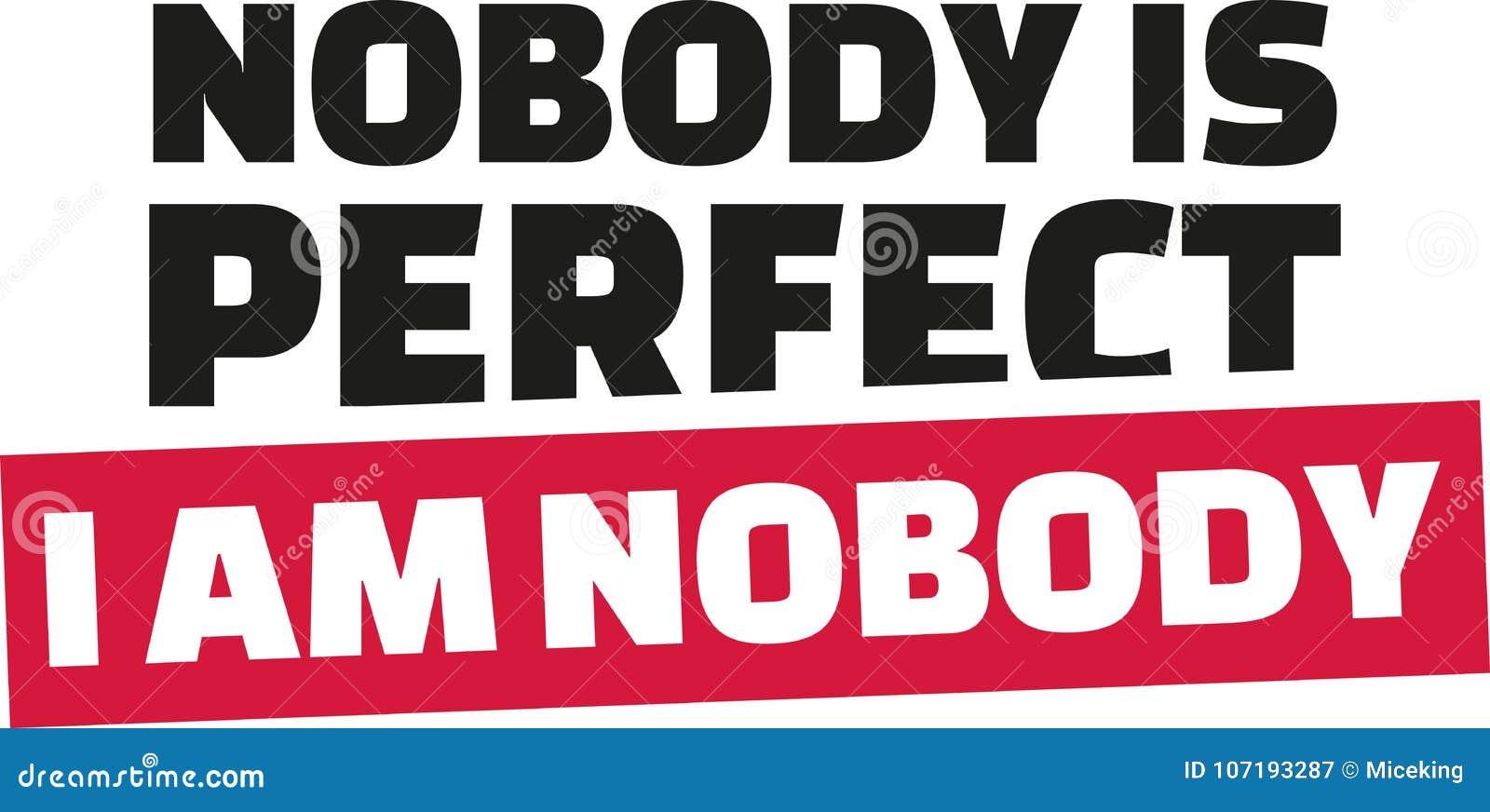Niemand ist perfekt Ich bin niemand