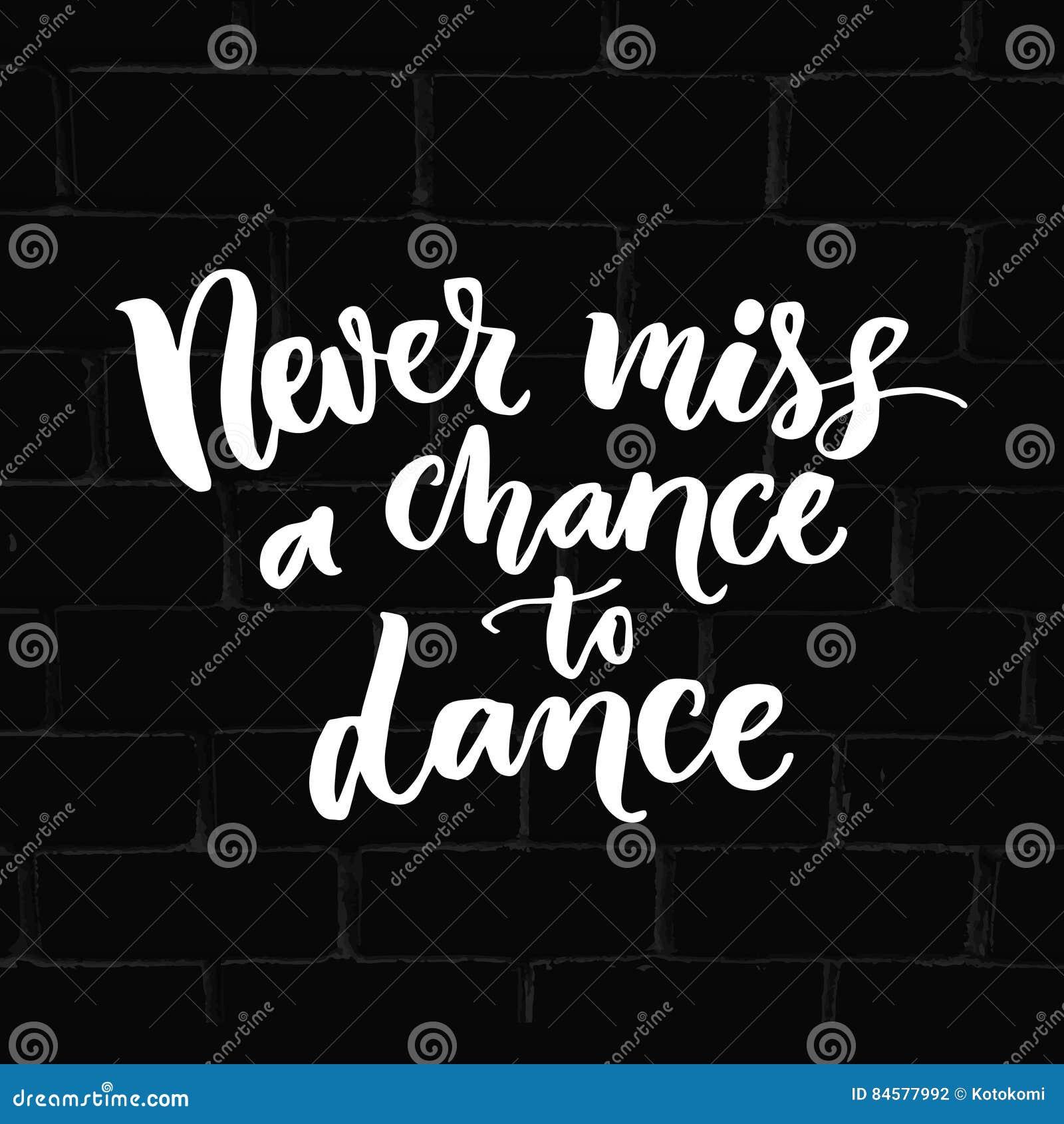 Nigdy brakuje szansę tanczyć Inspiracja zwrot o tanu