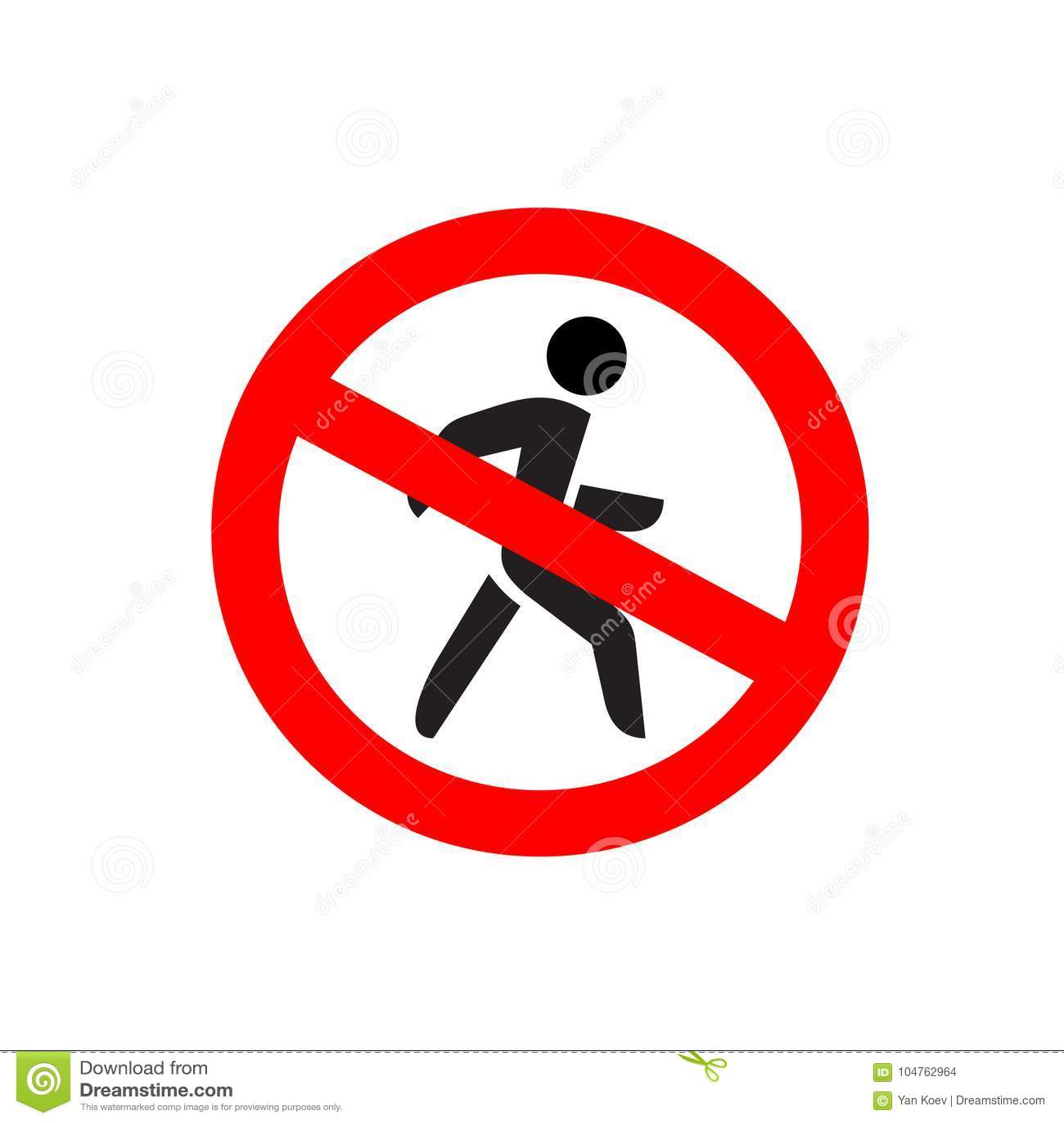 No entry symbol. Stop no walking pedestrian warning sign.