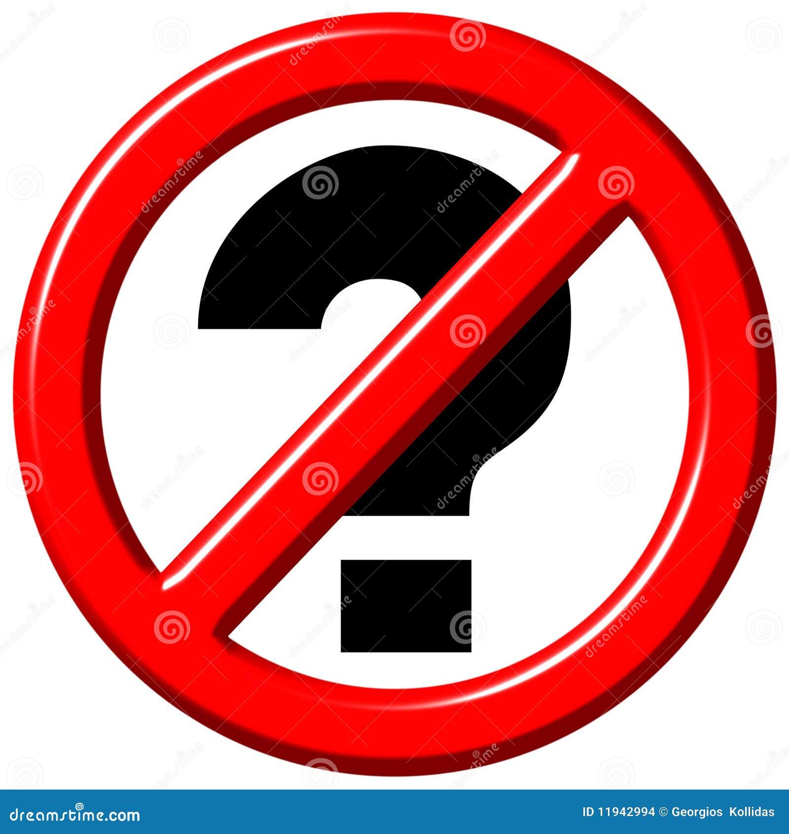 No Questions 3d Sign S...