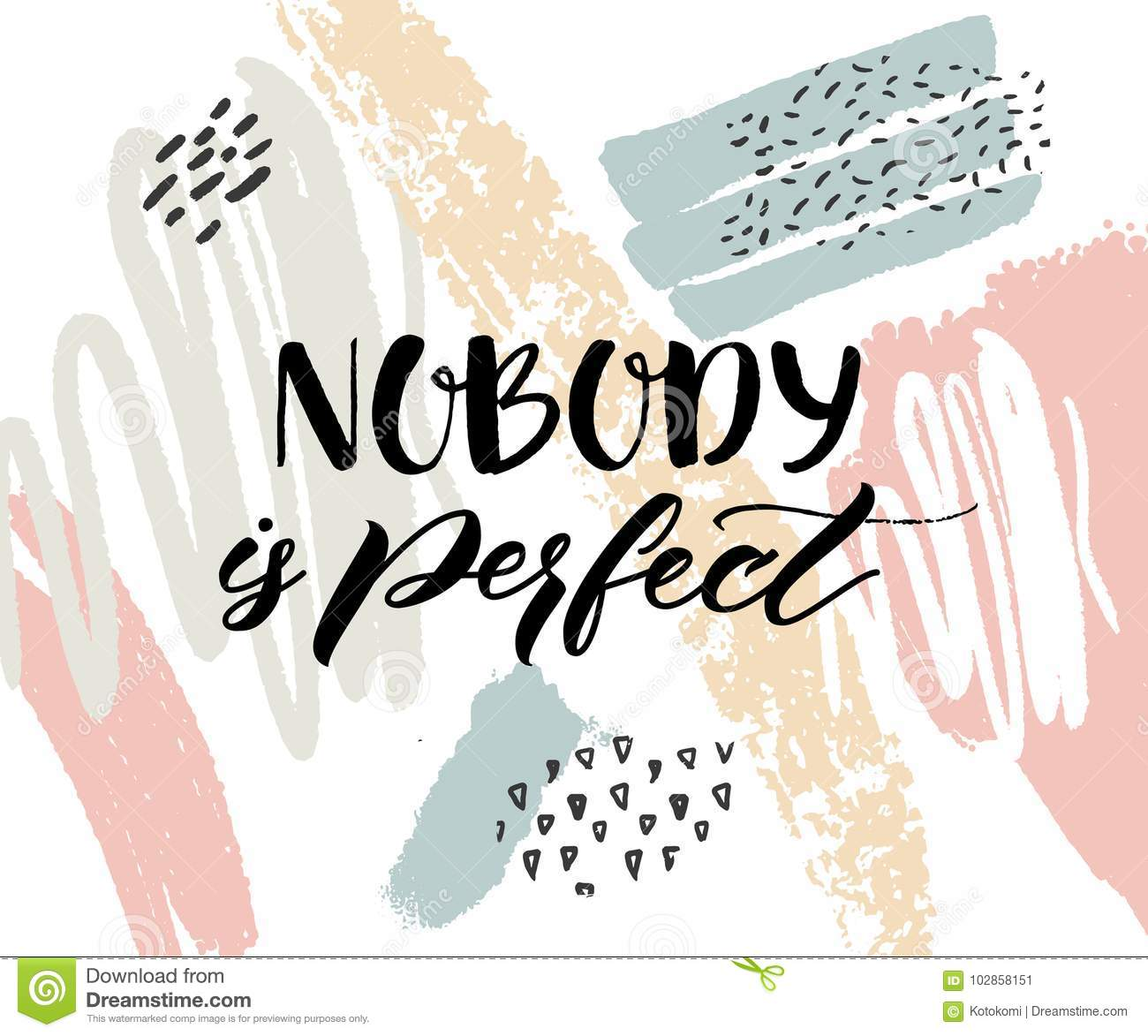 Nobody Is Perfect Inspirational Quote Calligraphy Caption On
