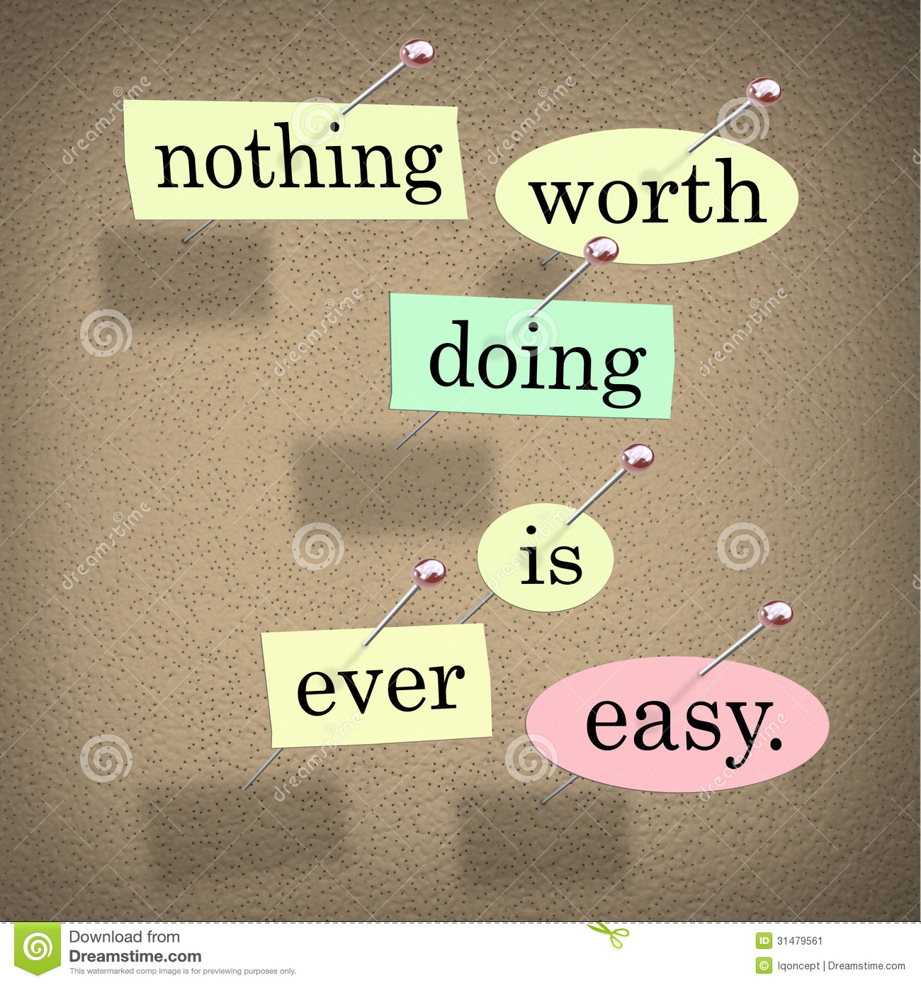 nothing worth doing is ever easy saying quote bulletin