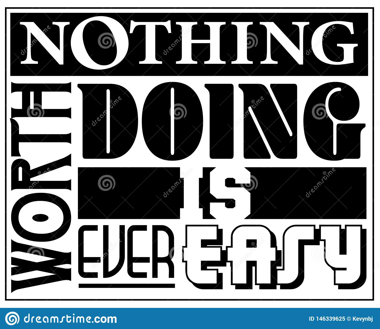 Nothing Worth Doing is ever Easy Sign Logo Art