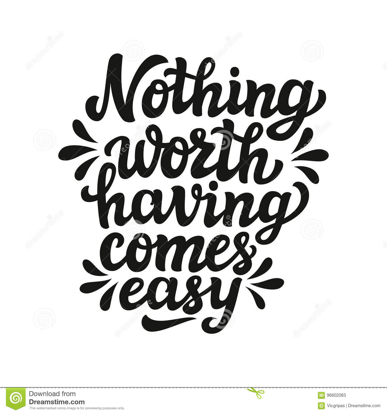 Nothing Worth Having Comes Easy Stock Vector Illustration Of