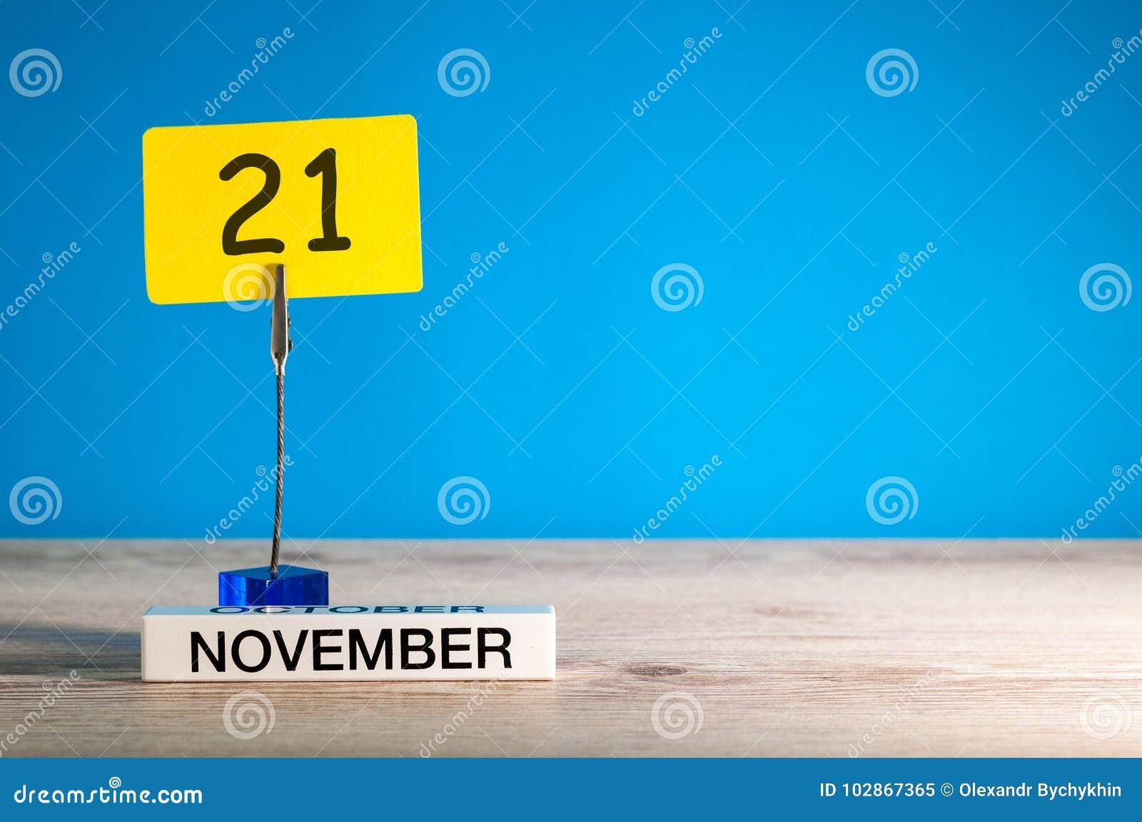 21 Novembre Jour 21 Du Mois De Novembre Calendrier Sur Le Lieu De