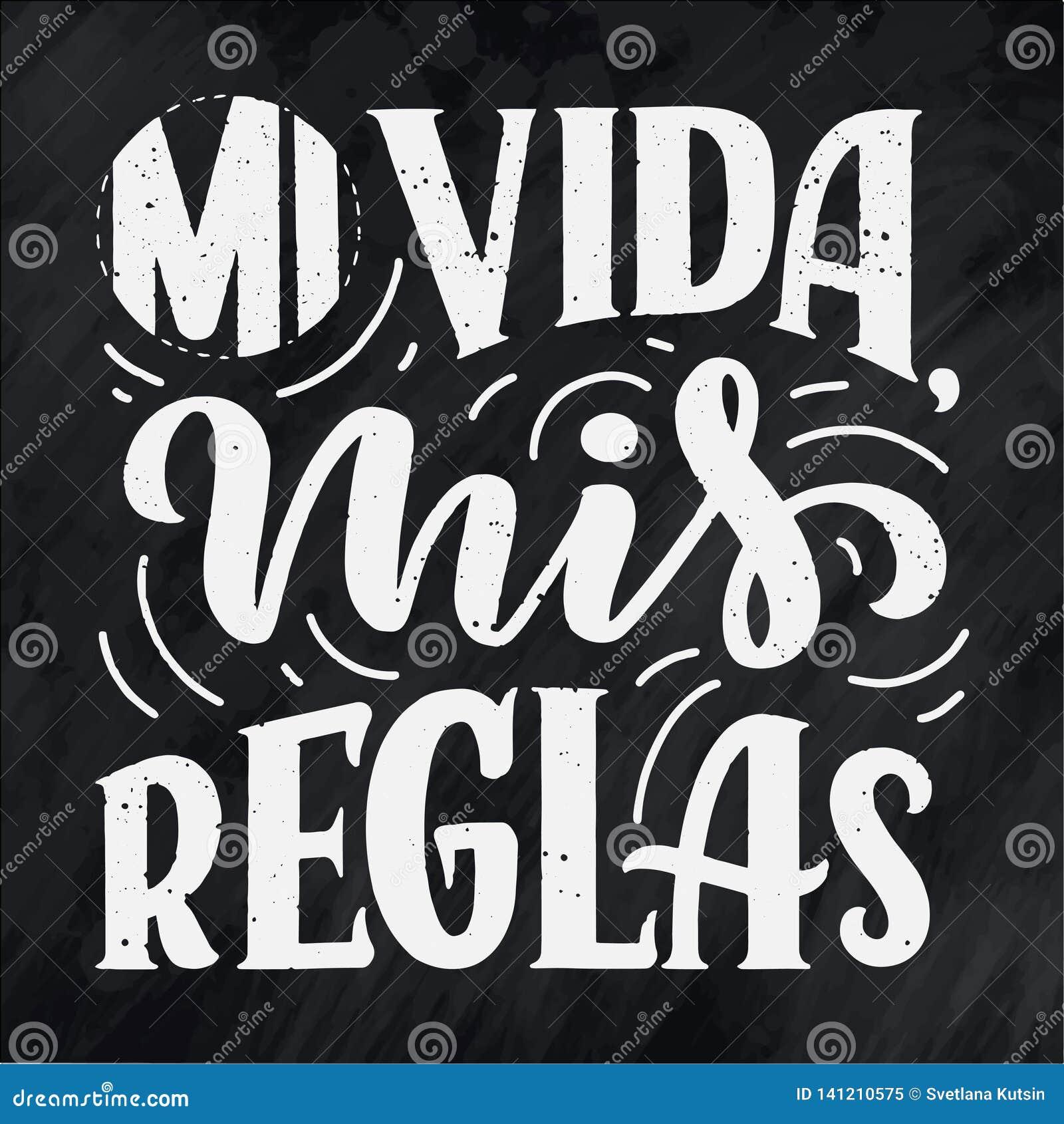 Nowożytny literowanie hiszpański - mi vida mis reglas mój życie, mój reguły, wielki projekt dla żadny zamierzają Kartka z pozdrow