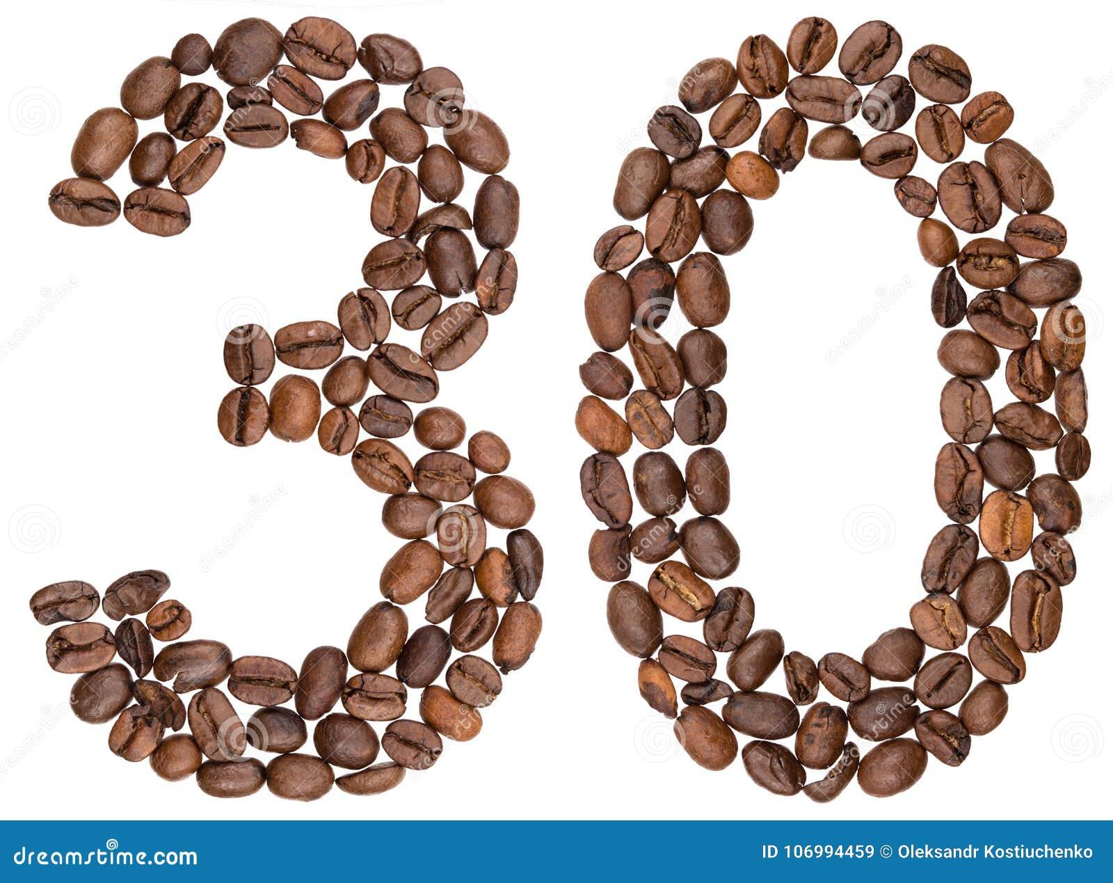 Numeral árabe 30, trinta, dos feijões de café, isolados no branco