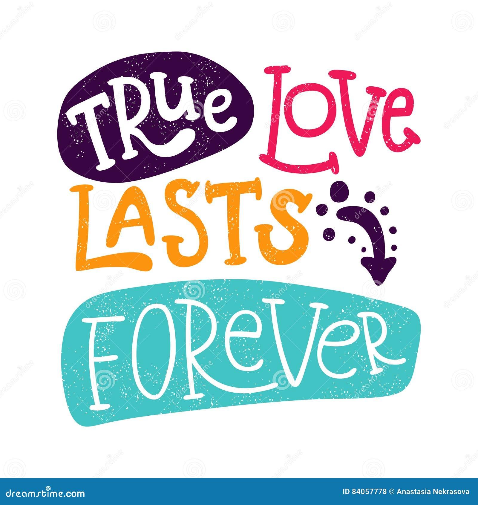 O amor verdadeiro dura para sempre Rotulação romântica tirada mão citações