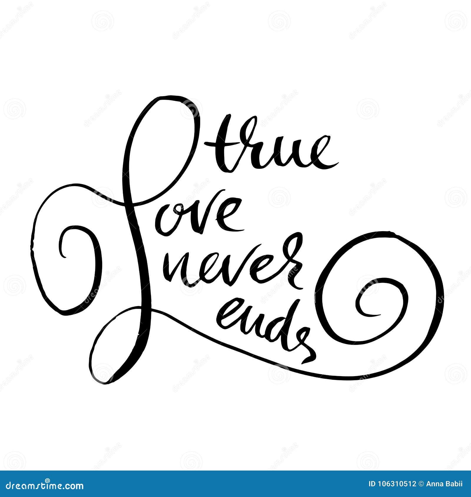 O amor verdadeiro nunca termina Caligrafia Handdrawn para o dia do ` s do Valentim Ilustração da tinta Moderno seque a rotulação