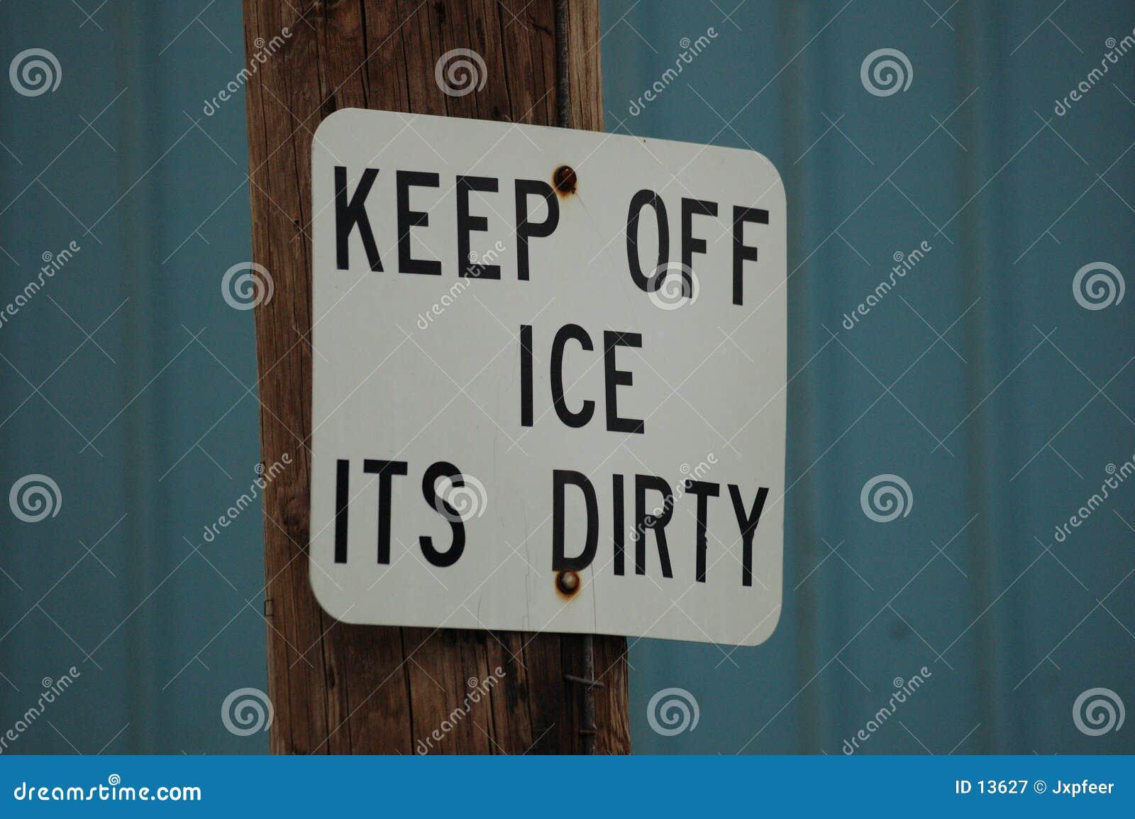 O gelo está sujo