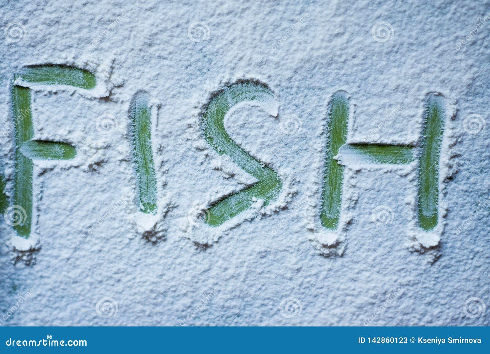 O peixe verde da palavra é escrito na farinha