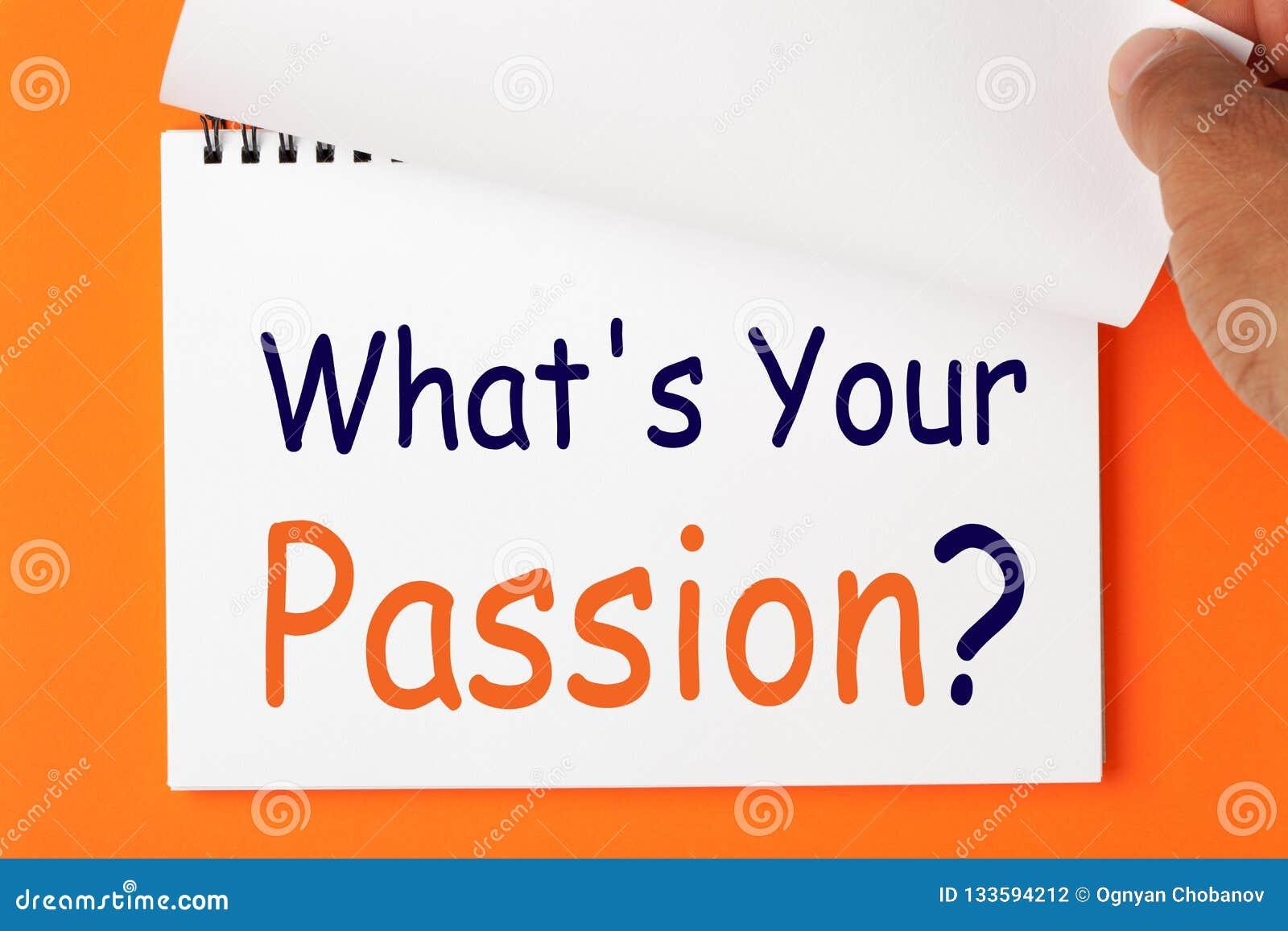 O que é sua paixão