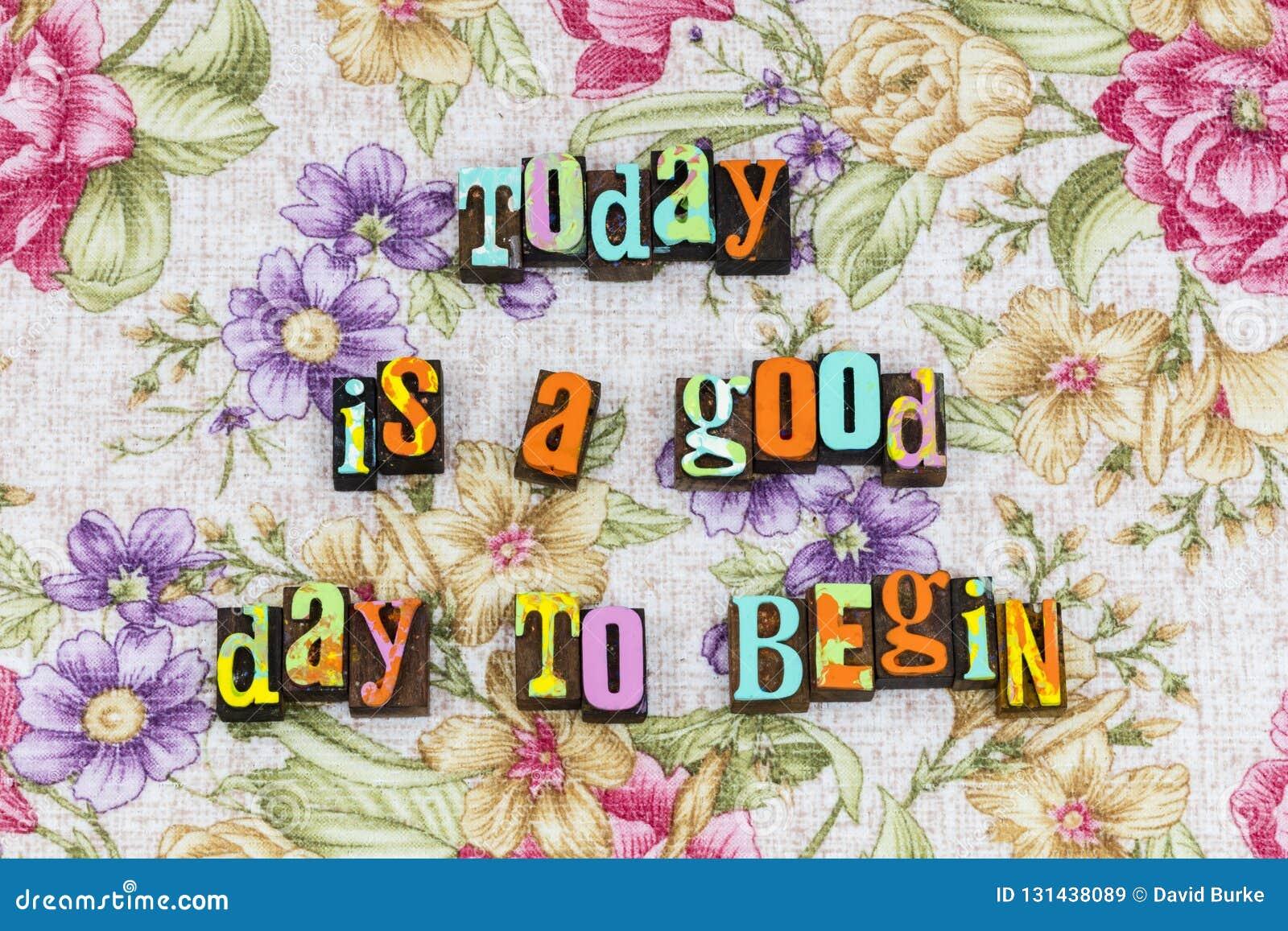 Oggi Buon Giorno Per Cominciare Inizio Immagine Stock