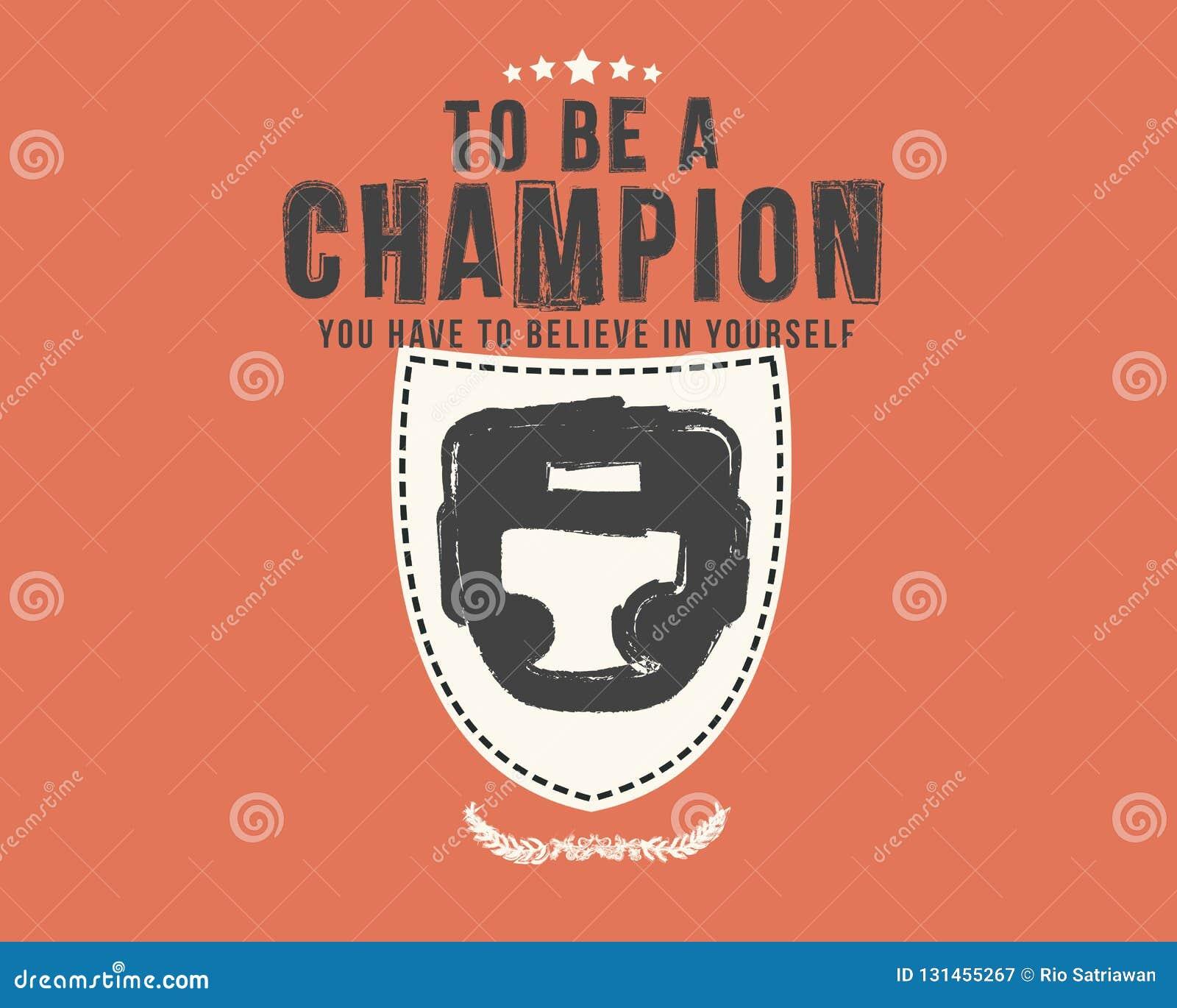 Om een kampioen te zijn u in zich moet geloven