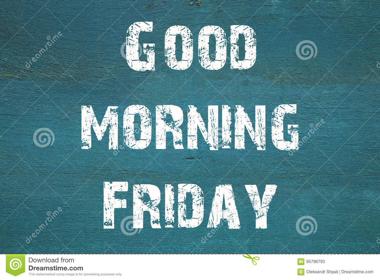 Oncept Good Morning Friday Phrase Written On Old Green Background