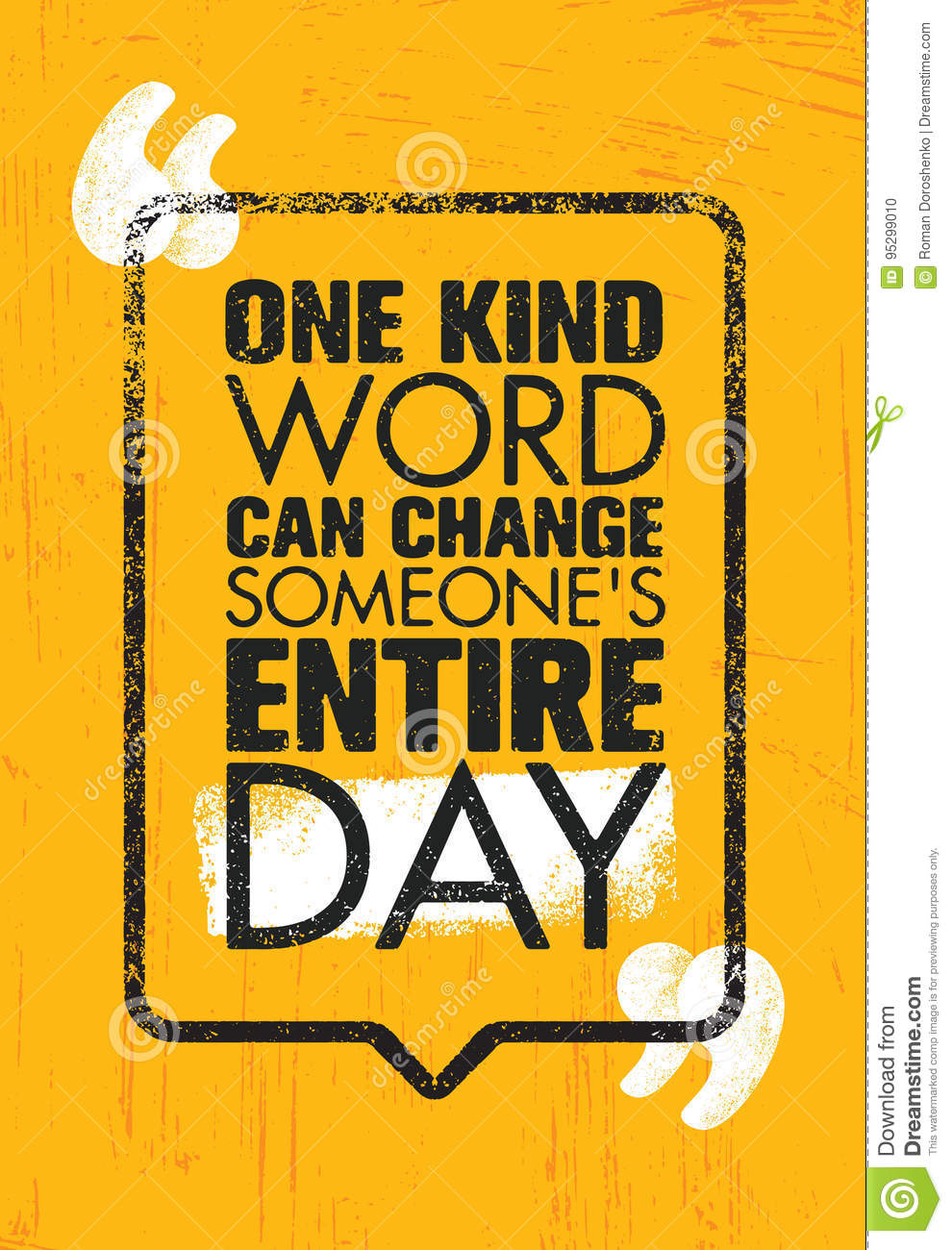 One Kind Word Can Change Someone Entire Day Inspiring Creative Motivation Quote Poster Template Stock Vector Illustration Of Frame Inspire 95299010
