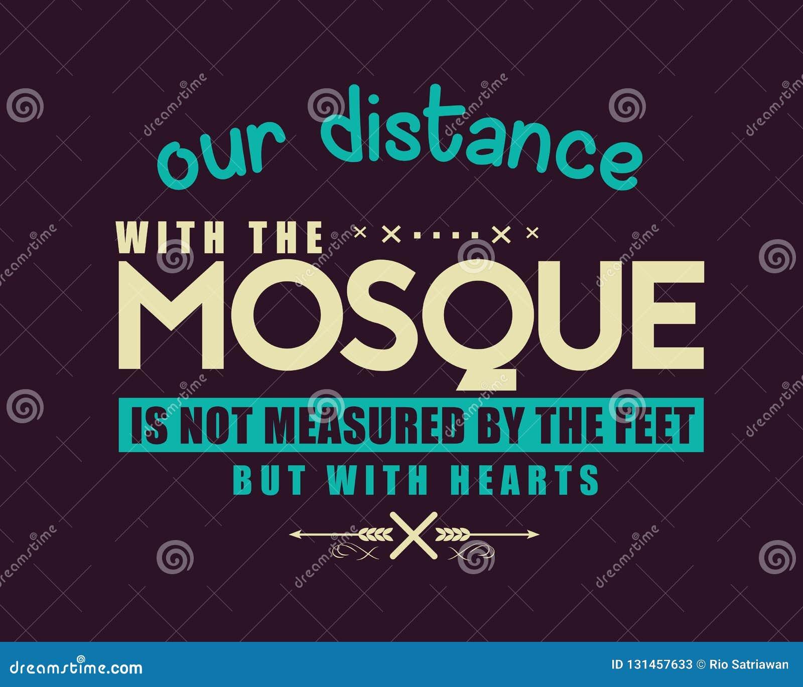 Onze afstand met de moskee wordt niet gemeten door de voeten maar met harten
