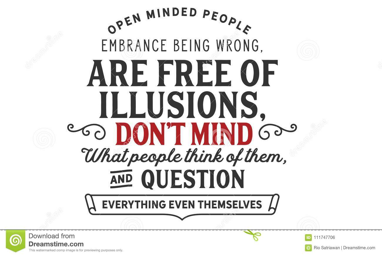 Open Minded People Embrance Being Wrong Are Free Of Illusions Stock