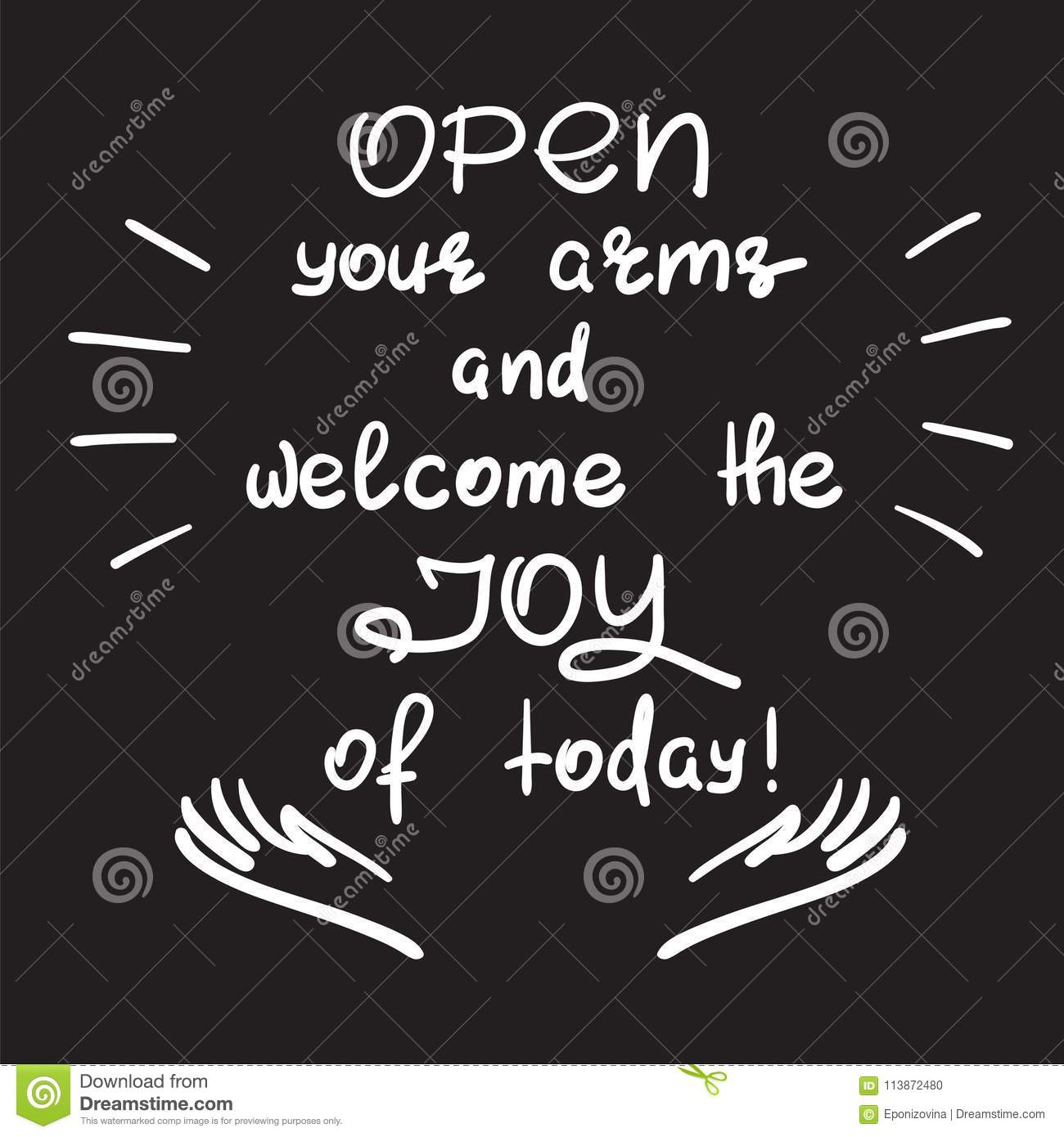 Open Your Arms And Welcome The Joy Of Today Handwritten