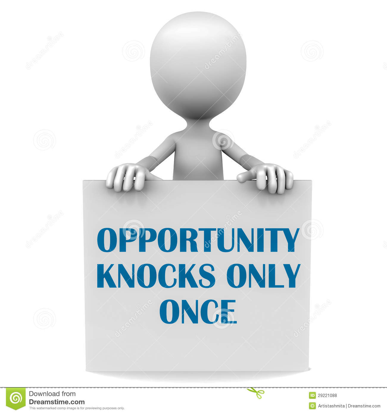opportunity knocks once essay A proverb runs, ' opportunity knocks at every door but only once' the proverb clearly clarifies that god has given us an opportunity of living in this world but only once how best we can use this opportunity depends on us lily tomlin says : 'the happiest of people don't necessarily have the best of.