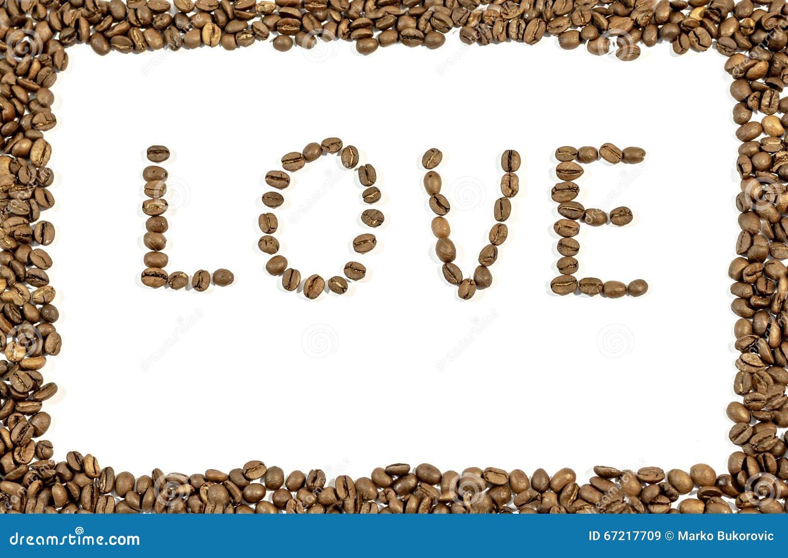 Ordförälskelsen som är skriftlig med kaffebönor, och ram som göras av kaffe