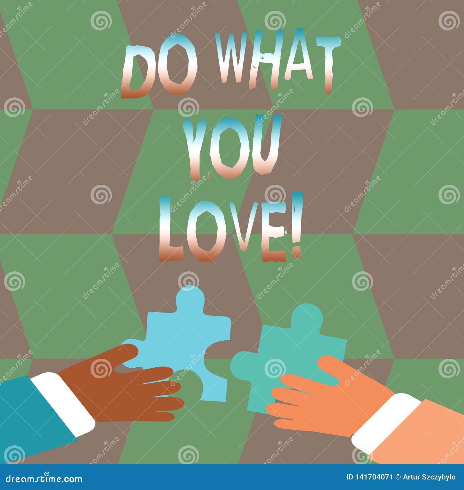 Ordhandstiltext gör vad du älskar Affärsidé för det positiva Desire Happiness Interest Pleasure Happy valet