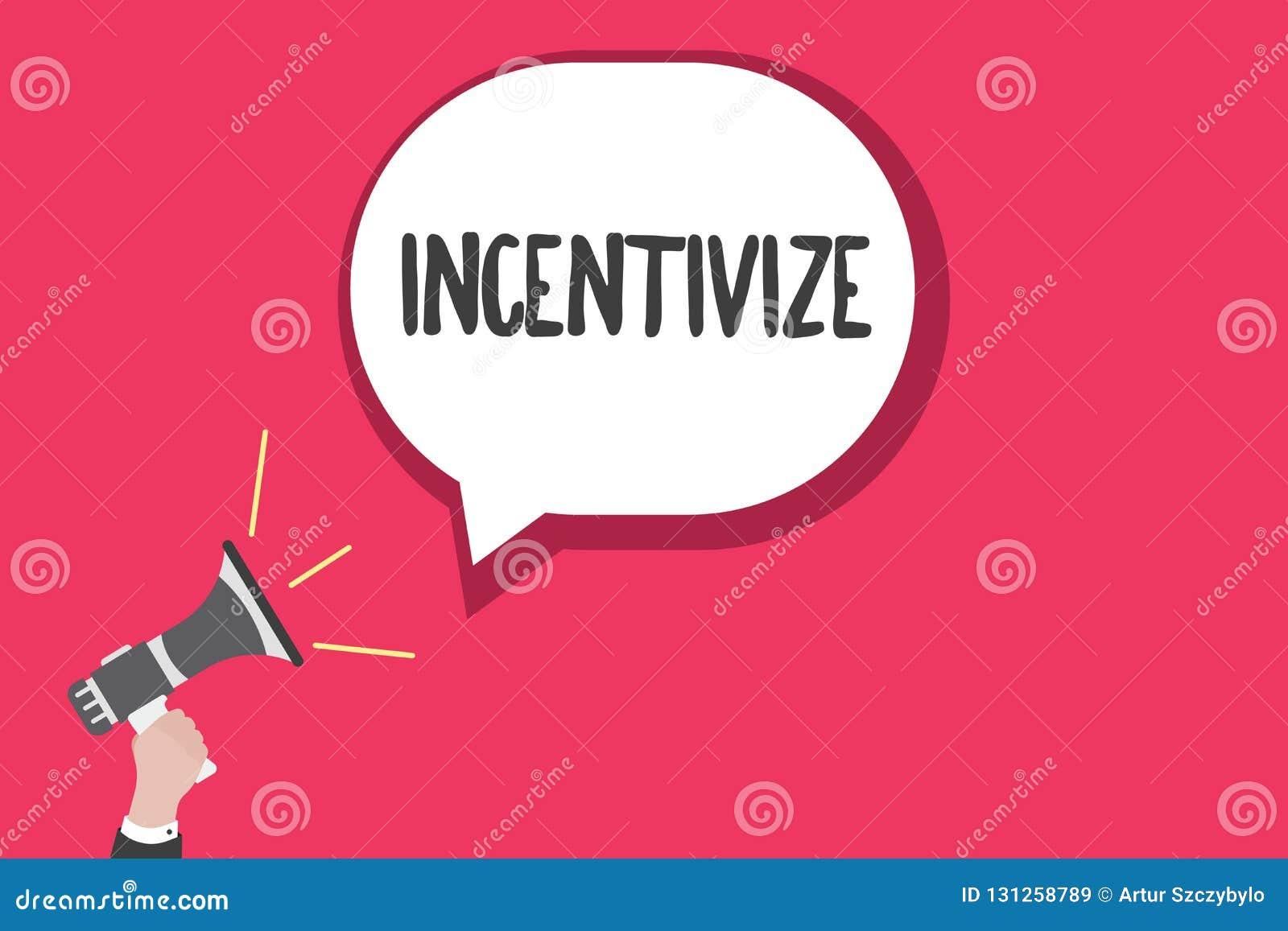 Ordhandstiltext Incentivize Affärsidéen för Motivate eller uppmuntrar någon att göra något ger incitament