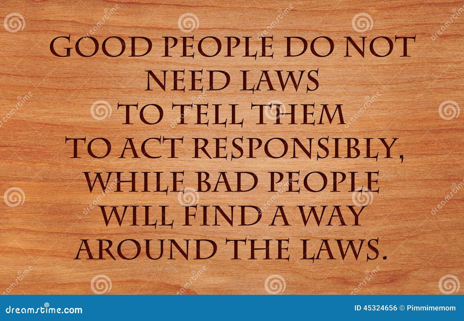 Os bons povos não precisam leis