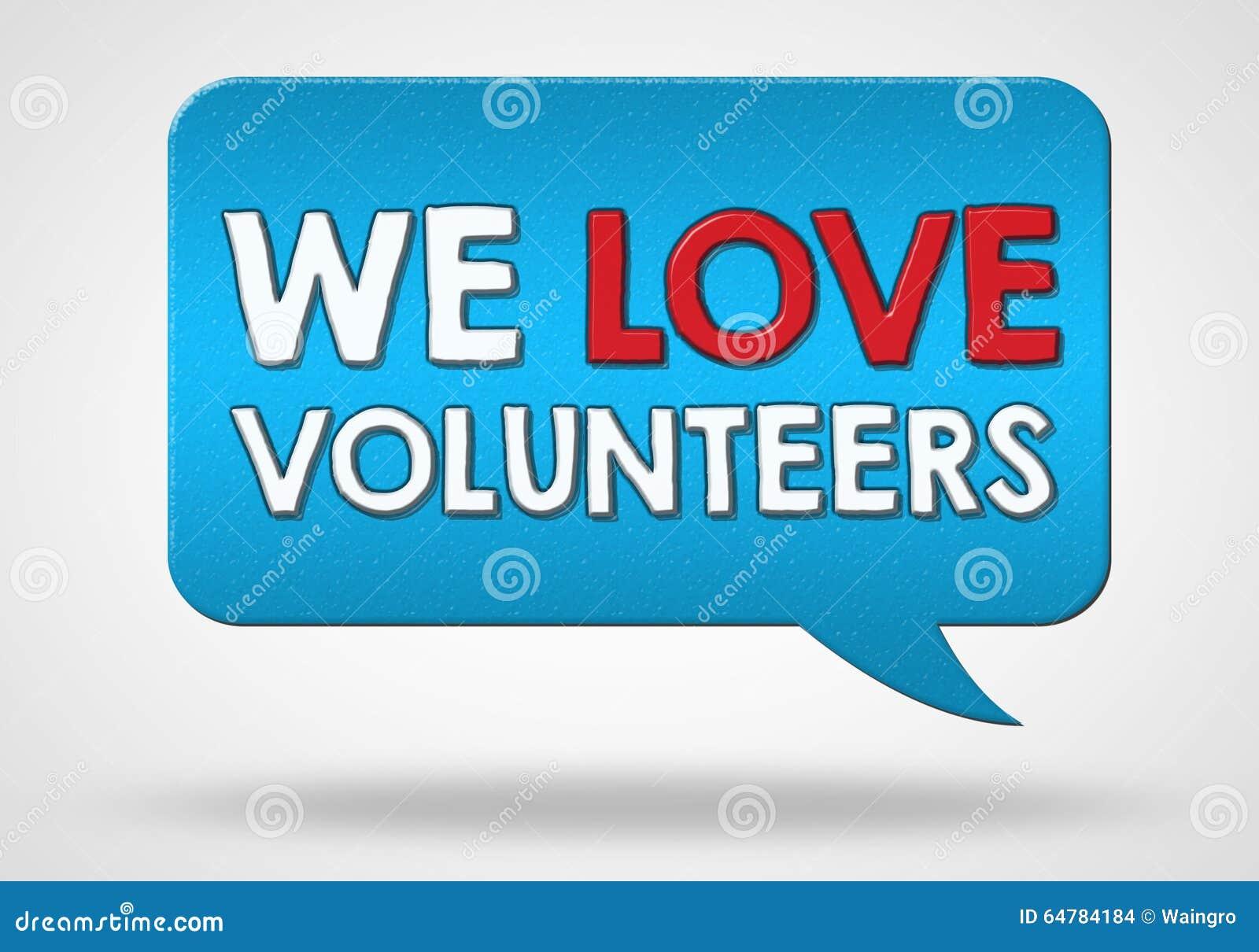 Os voluntários são bem-vindos