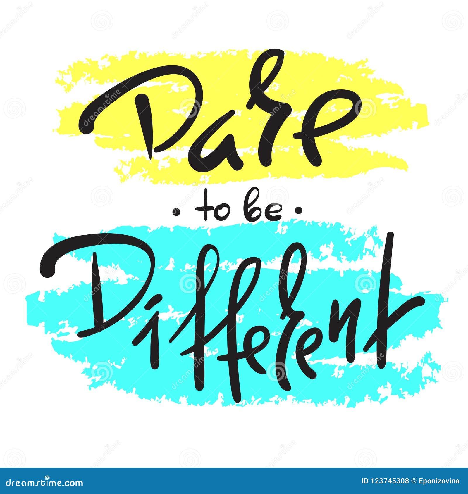 Osez être différent - simple inspirez et citation de motivation Beau lettrage tiré par la main