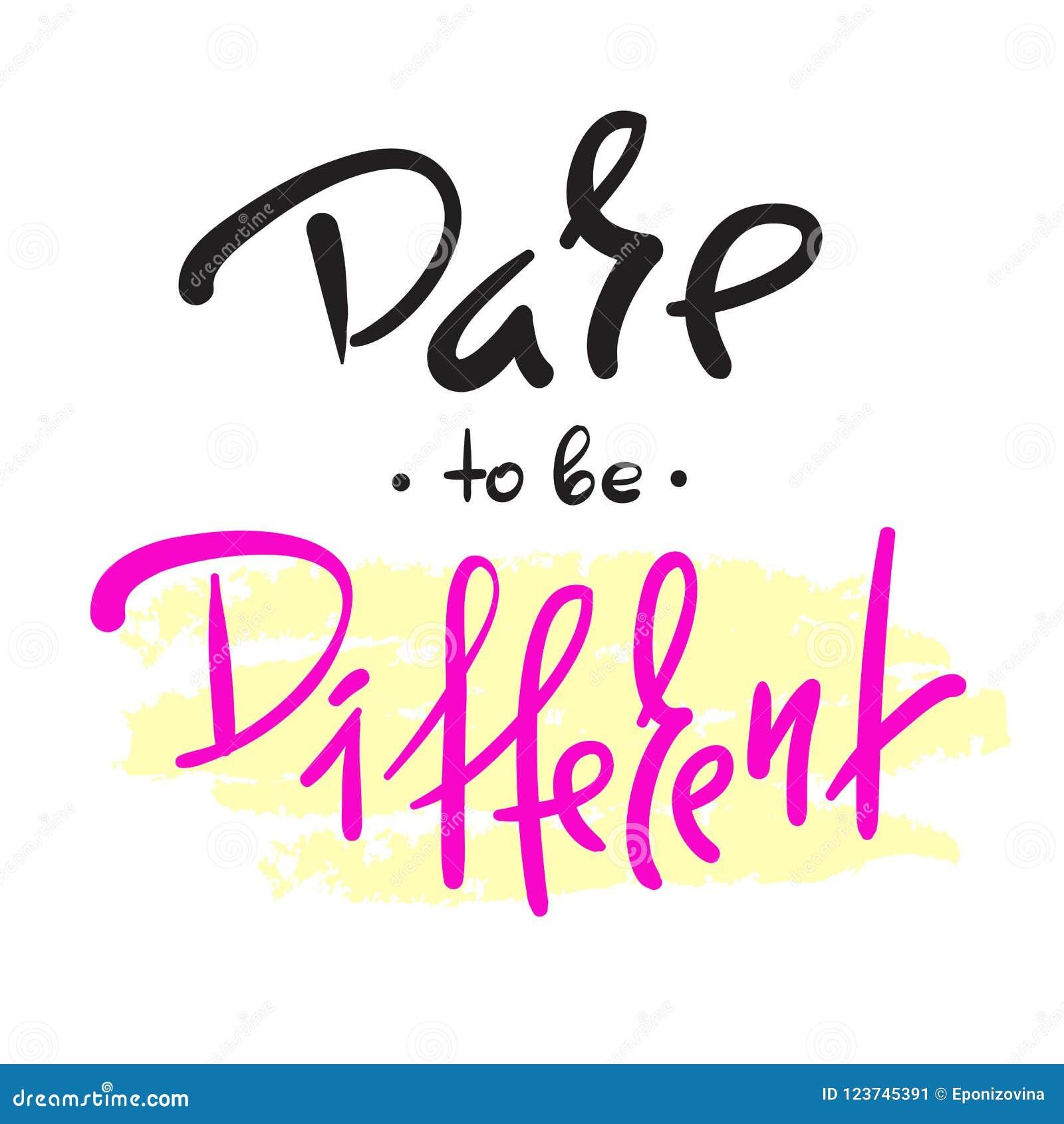 Osez être différent - simple inspirez et citation de motivation Beau lettrage tiré par la main Copie pour l affiche inspirée, t-s