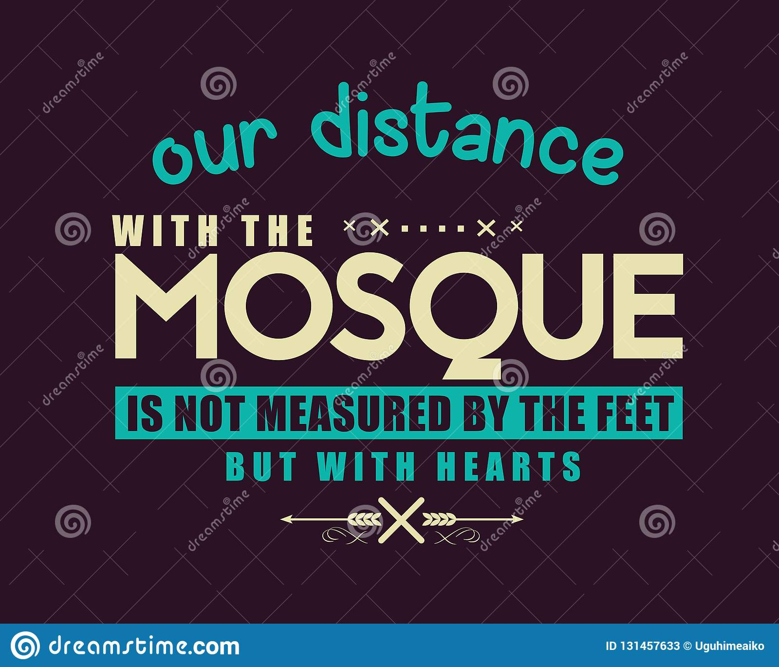 Our distance with the mosque is not measured by the feet but with hearts