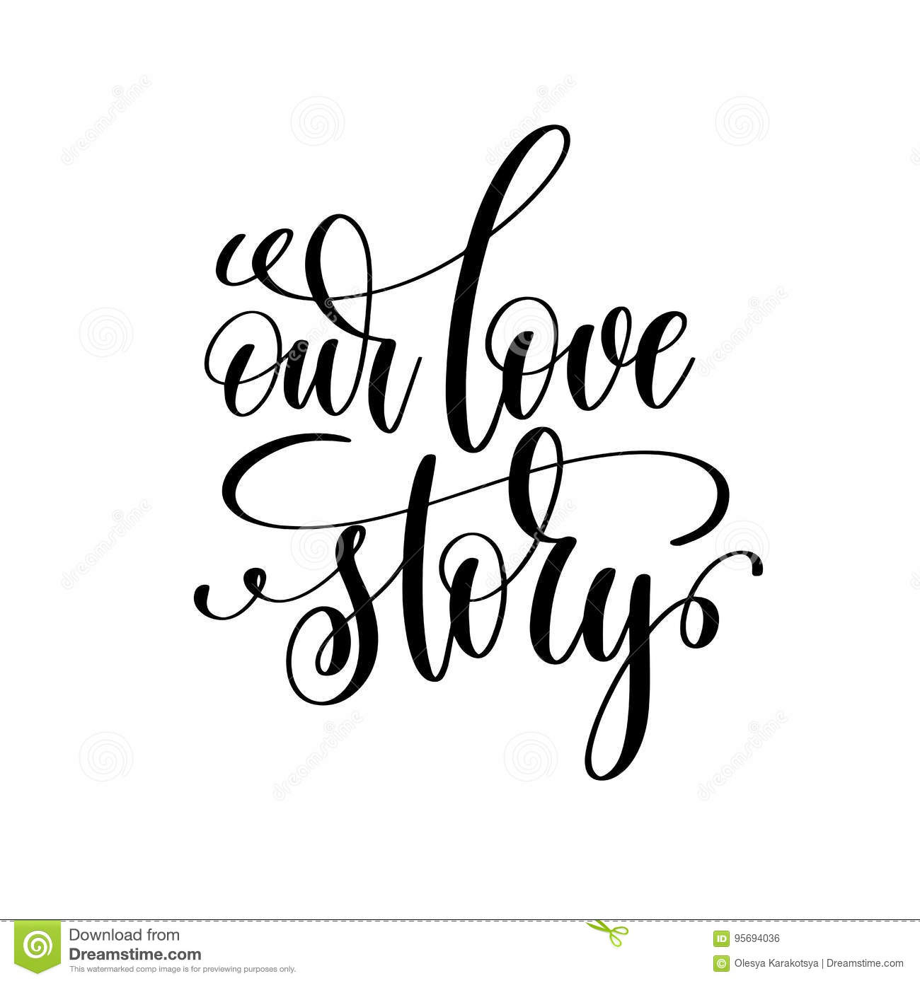 Our love story black and white handwritten lettering stock The designlover